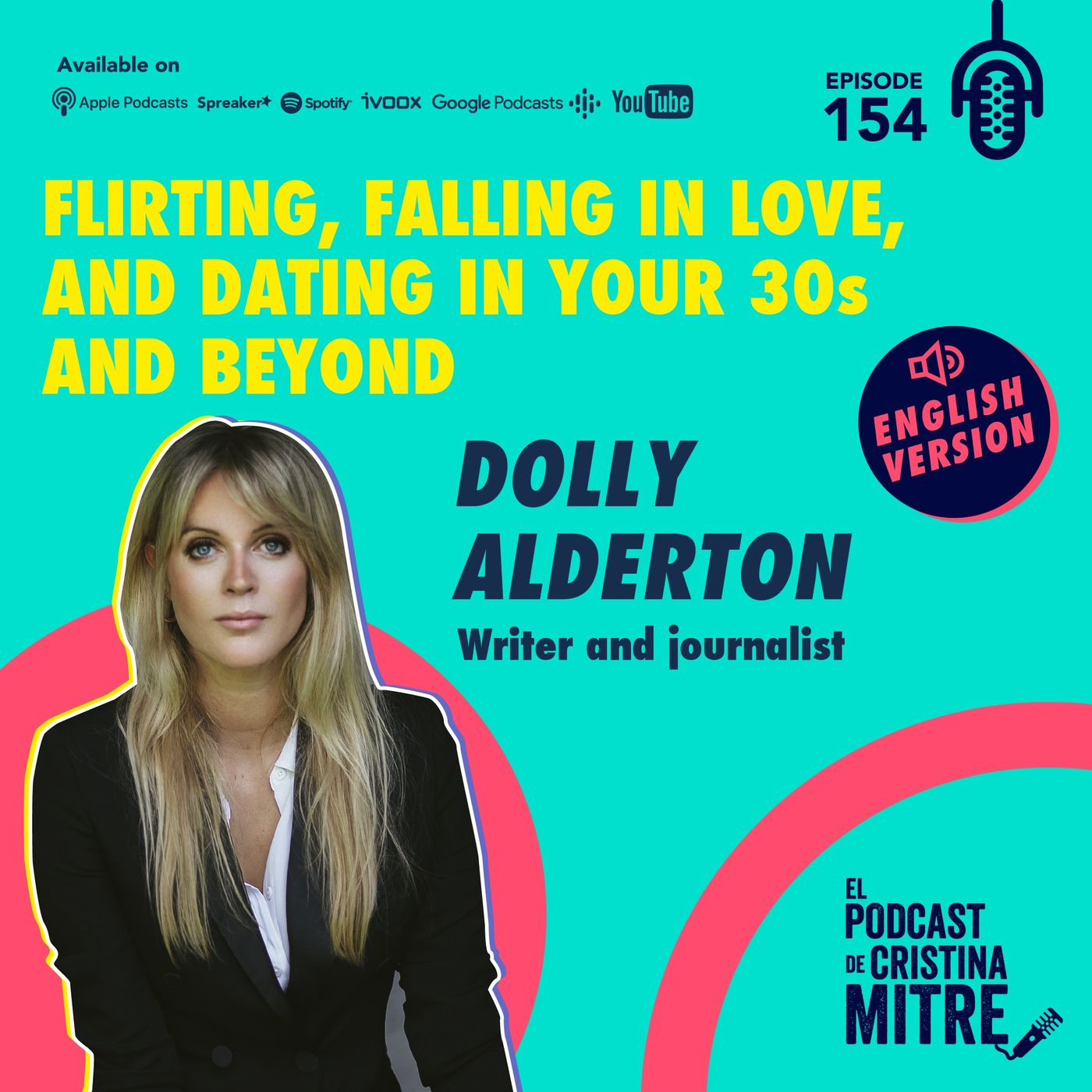 Flirting, falling in love, and dating in your 30s and beyond with Dolly Alderton. Episode 154