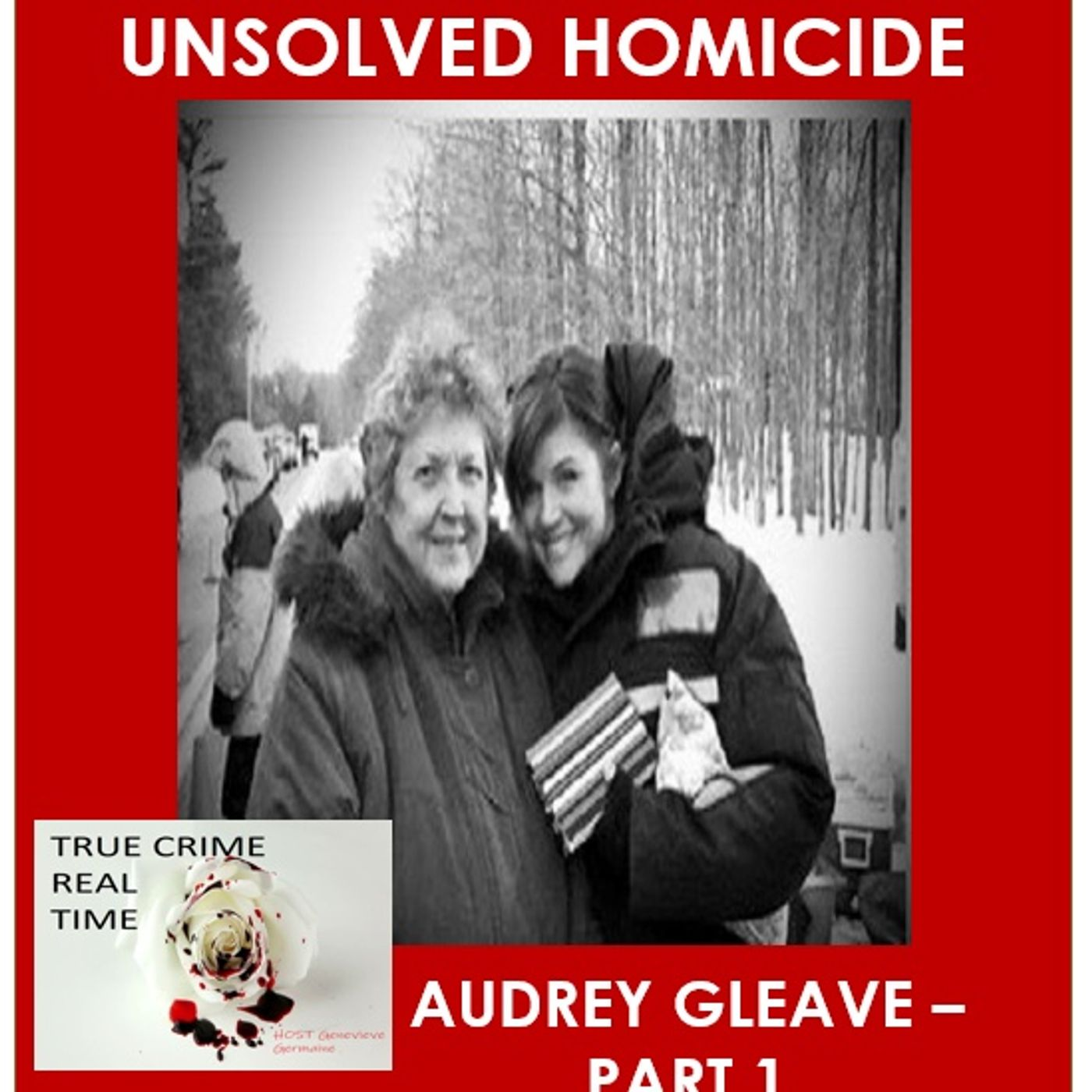 #6 - Murdered - Audrey Gleave - Part 1