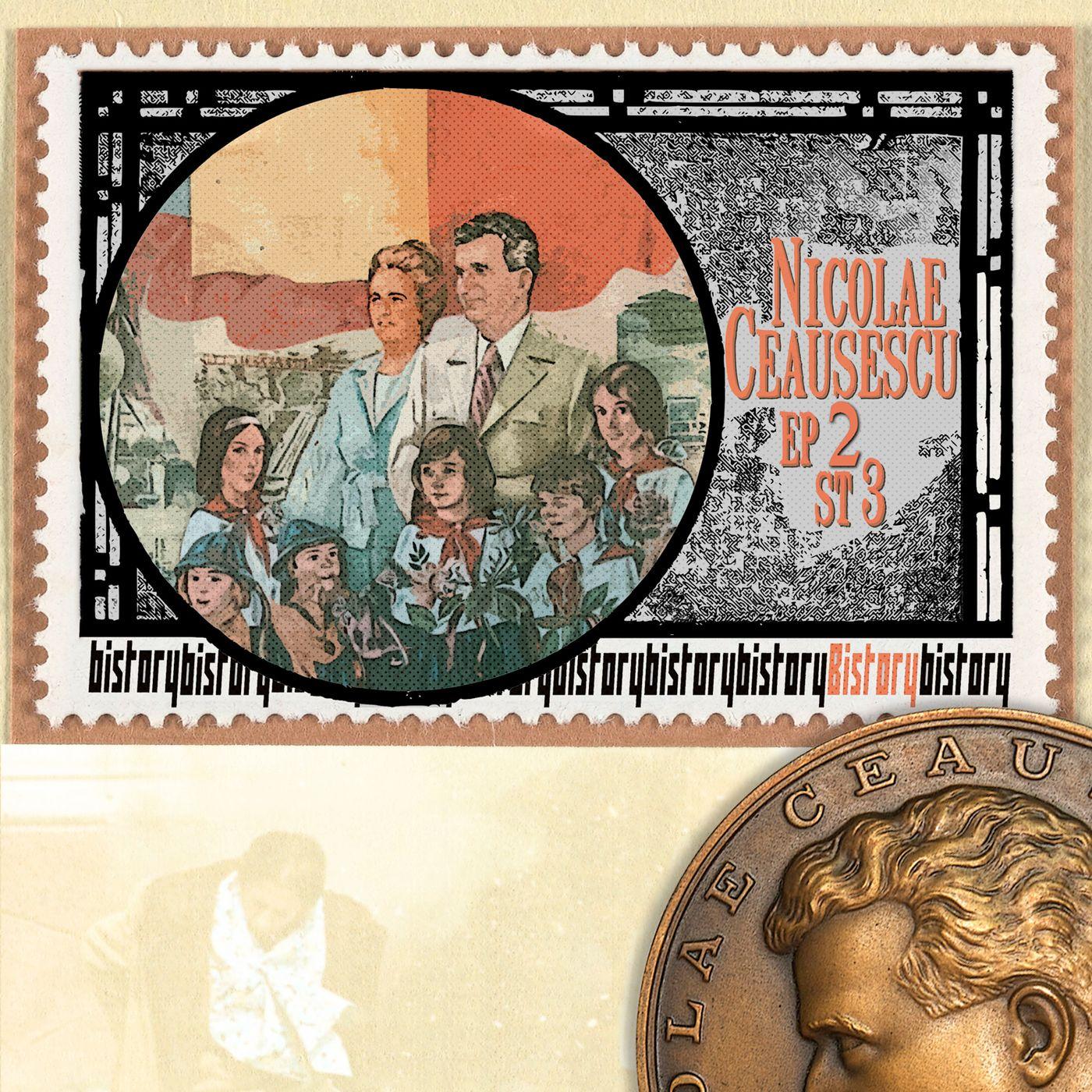 Bistory S03E02 Nicolae Ceausescu