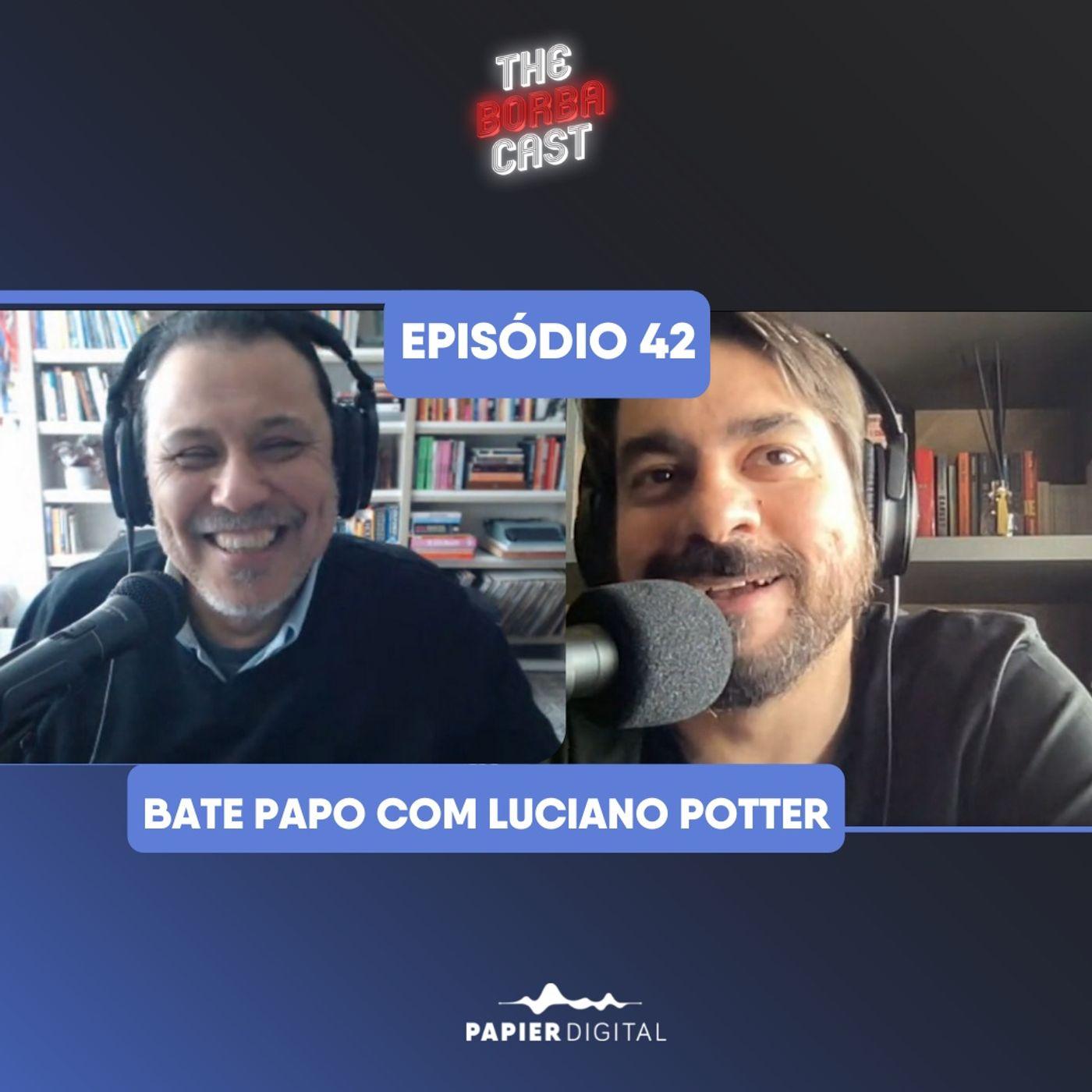 Episódio 42: Um bate-papo com Potter