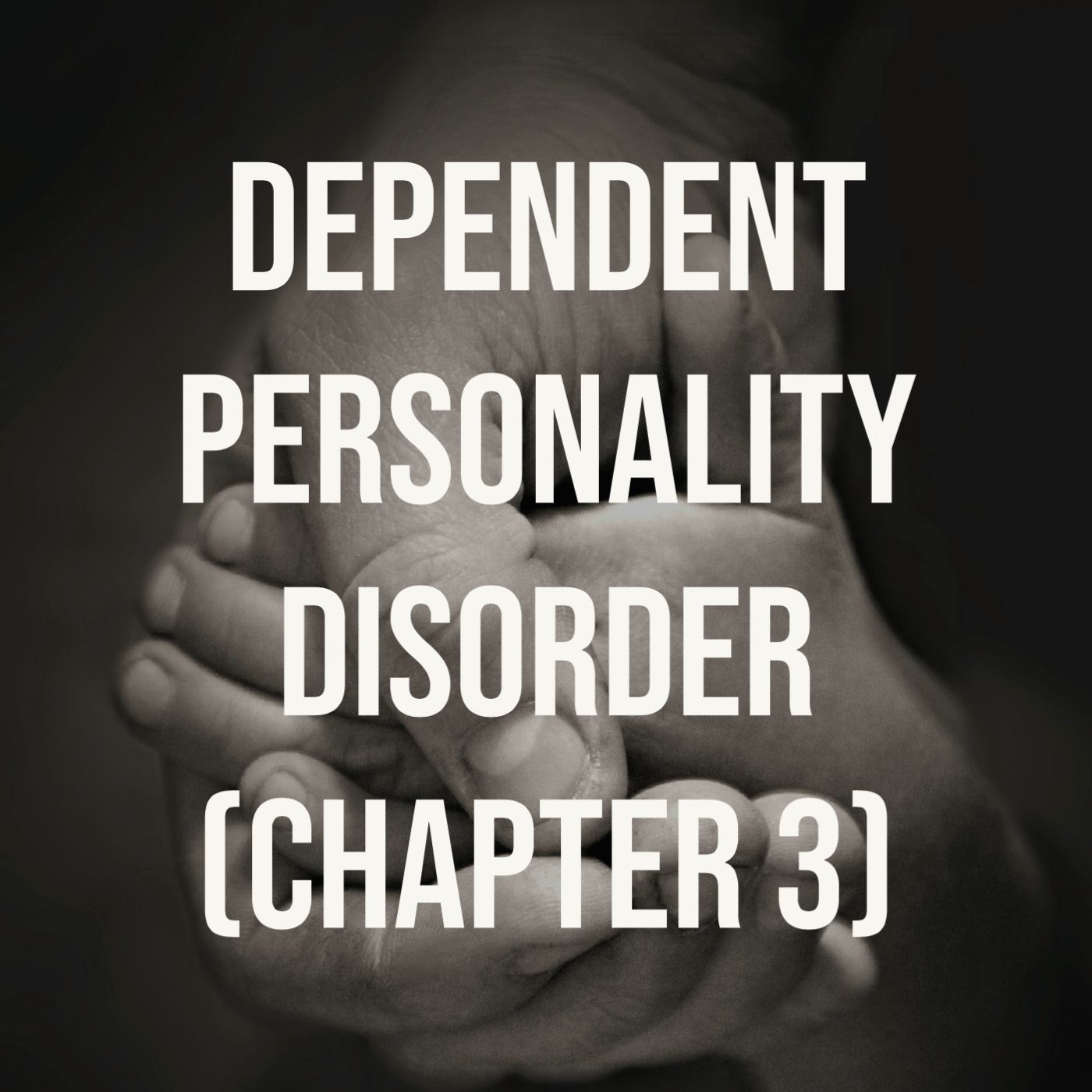 Dependent Personality Disorder - (Chapter 3)