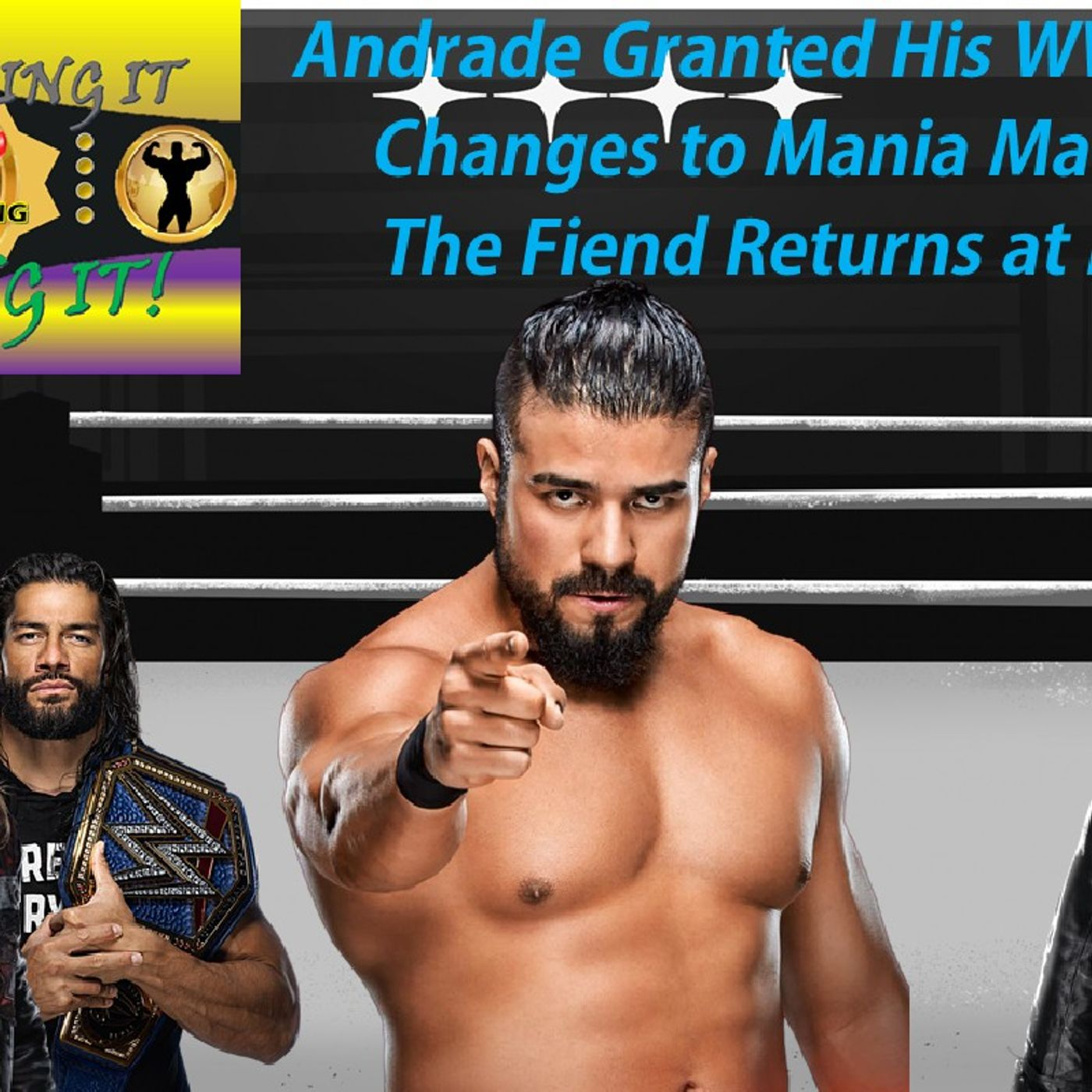 Andrade Released - Mania Main Event Changing?