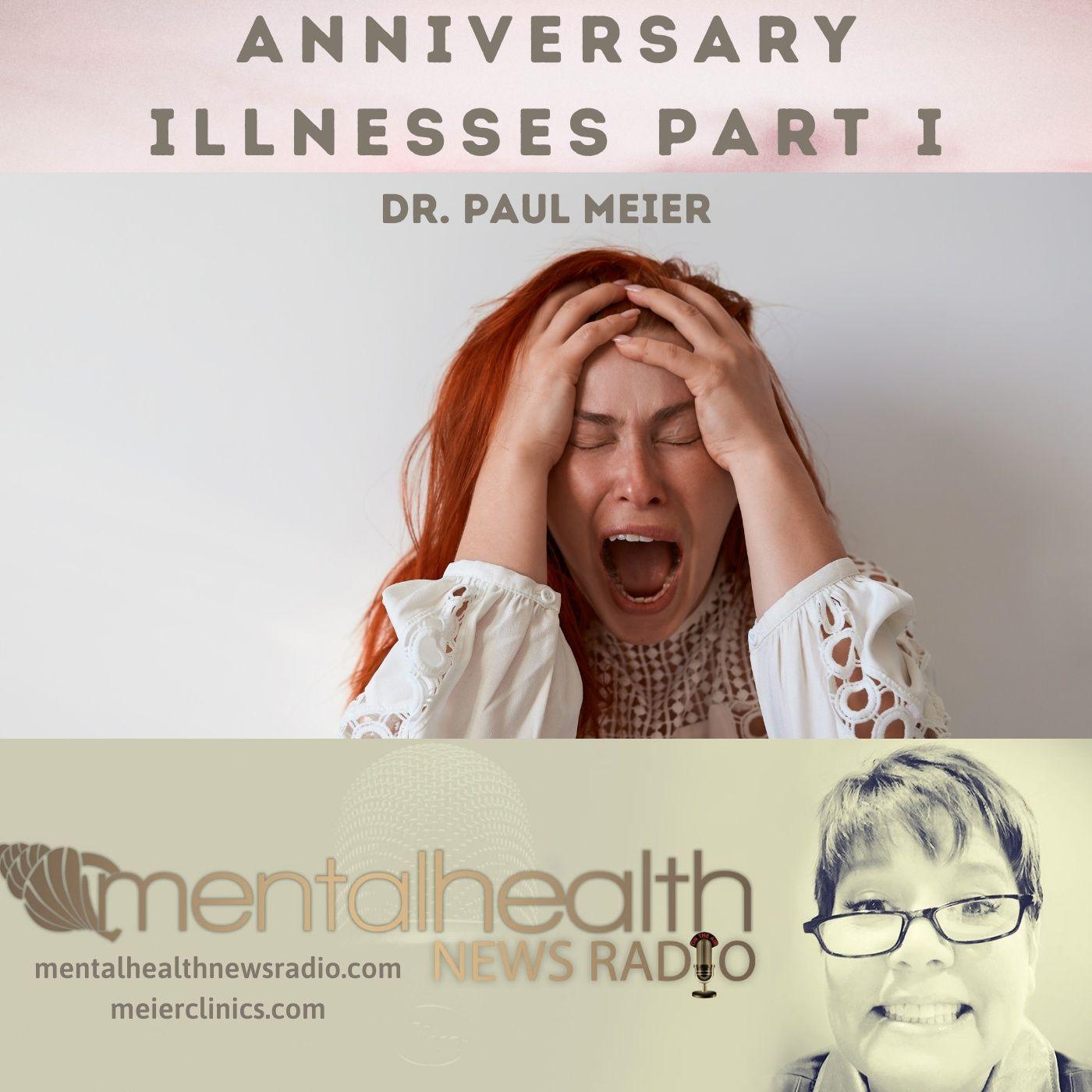 Mental Health News Radio - Dr. Paul Meier: Anniversary Illnesses Part 1