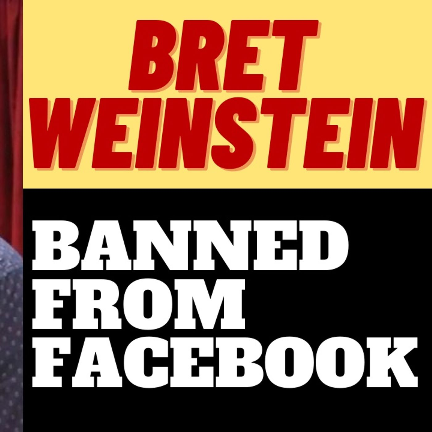 BRET WEINSTEIN BANNED FROM FACEBOOK - Another Mistake?