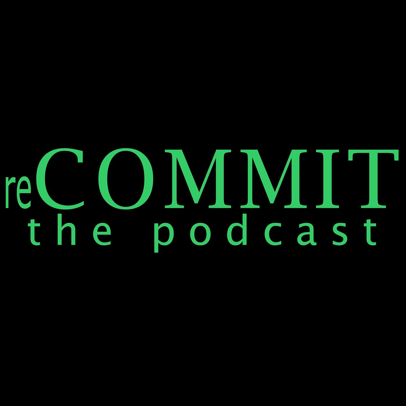 reCOMMIT The Podcast - Trailer