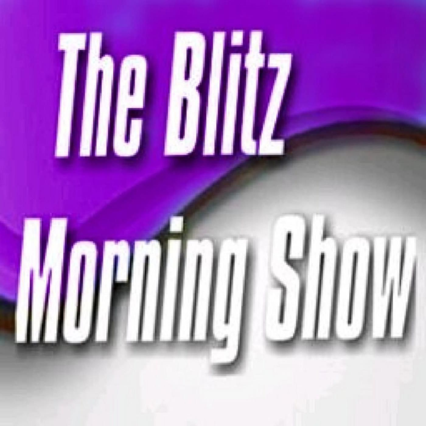 Episode 93 - The Blitz Morning Show