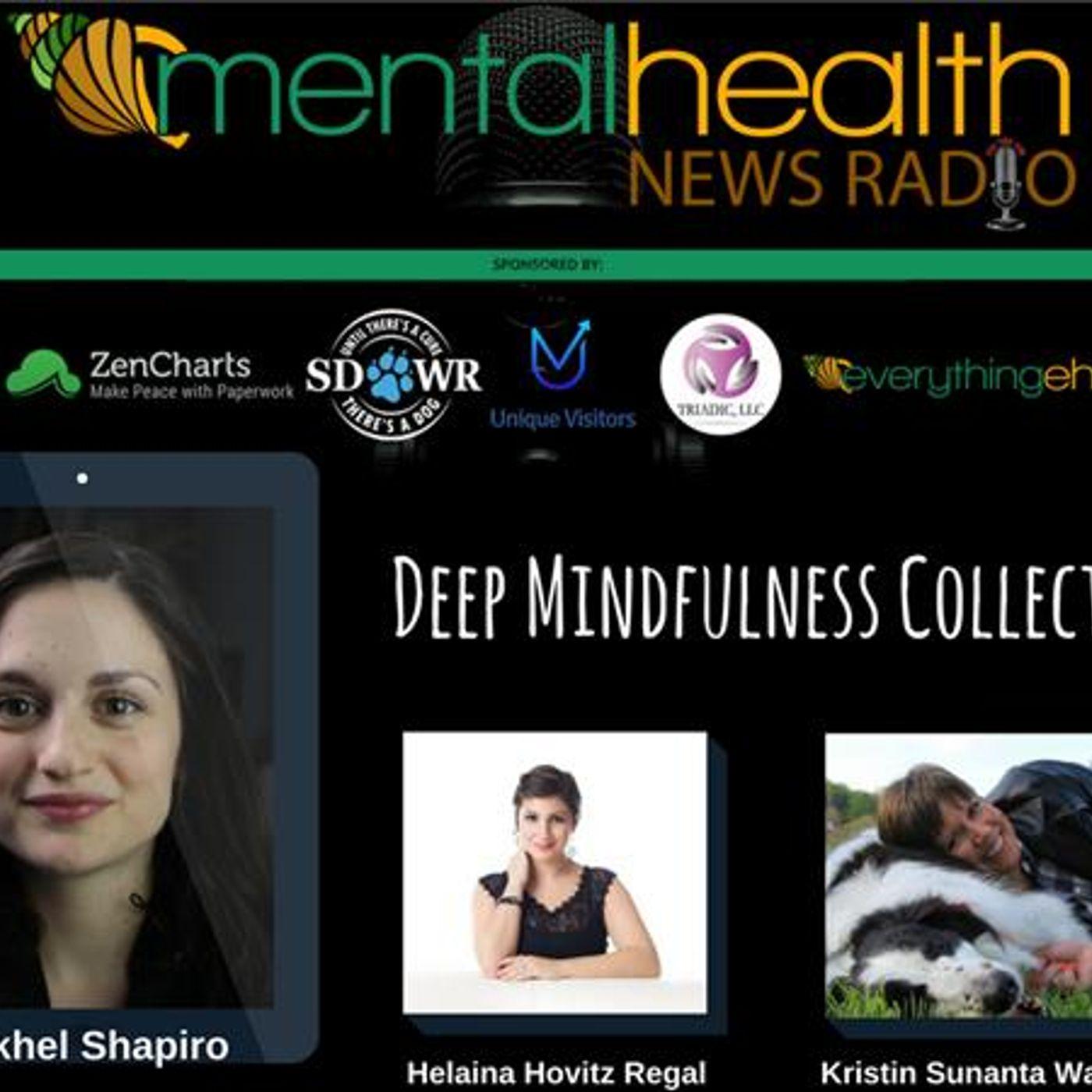 Mental Health News Radio - Deep Mindfulness Collective with Rakhel Shapiro