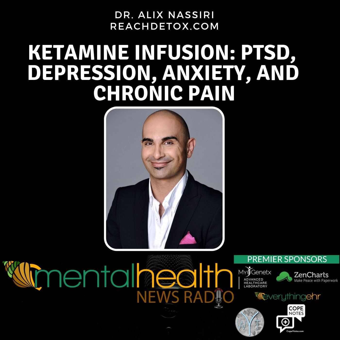 Mental Health News Radio - KETAMINE INFUSION: PTSD, DEPRESSION, ANXIETY, AND CHRONIC PAIN