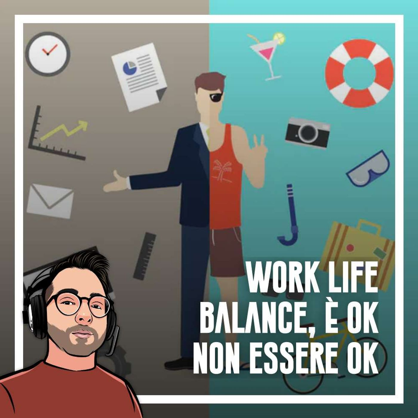 Ep.68 - WorkLife balance, è ok non essere ok
