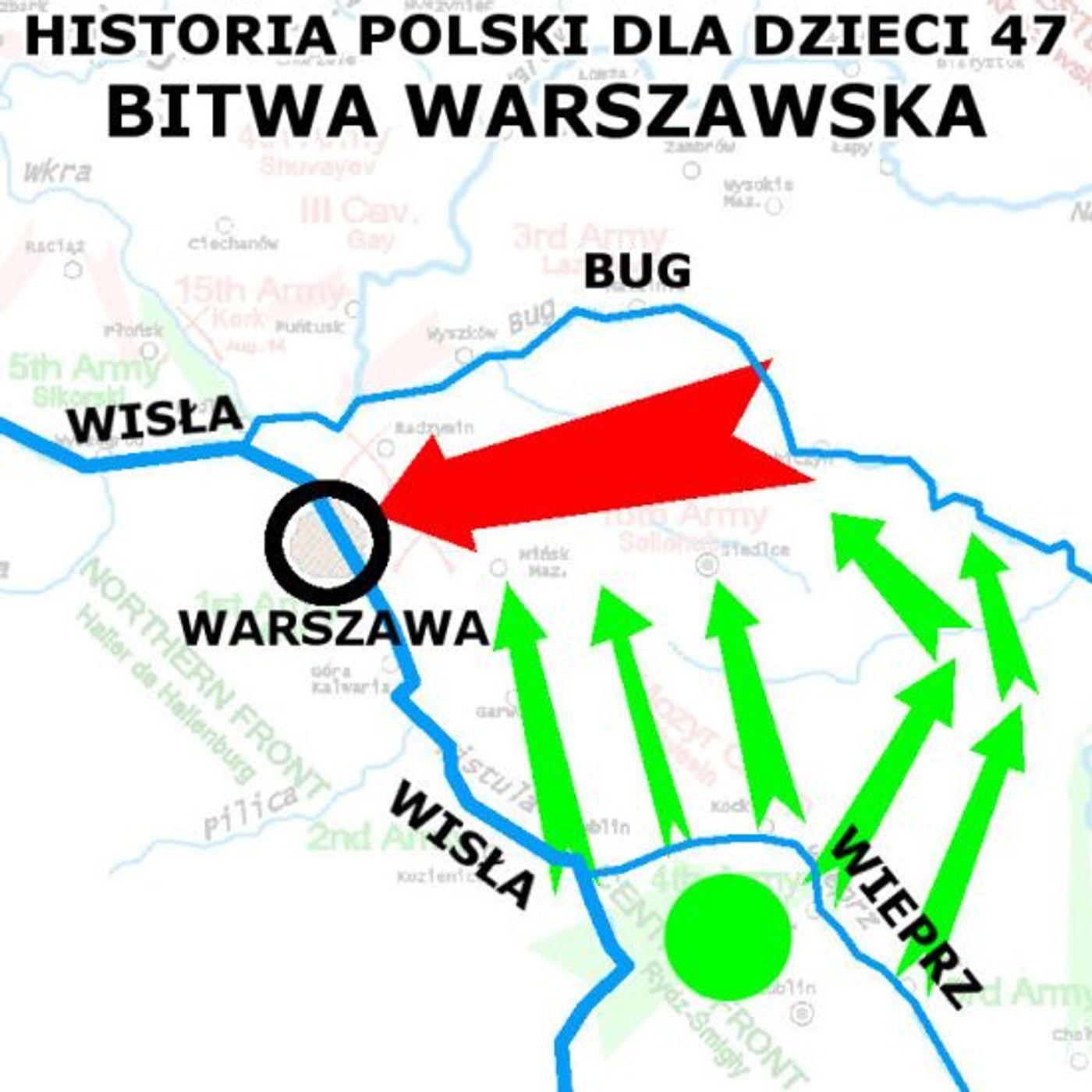 47 - Bitwa warszawska albo Cud nad Wisłą