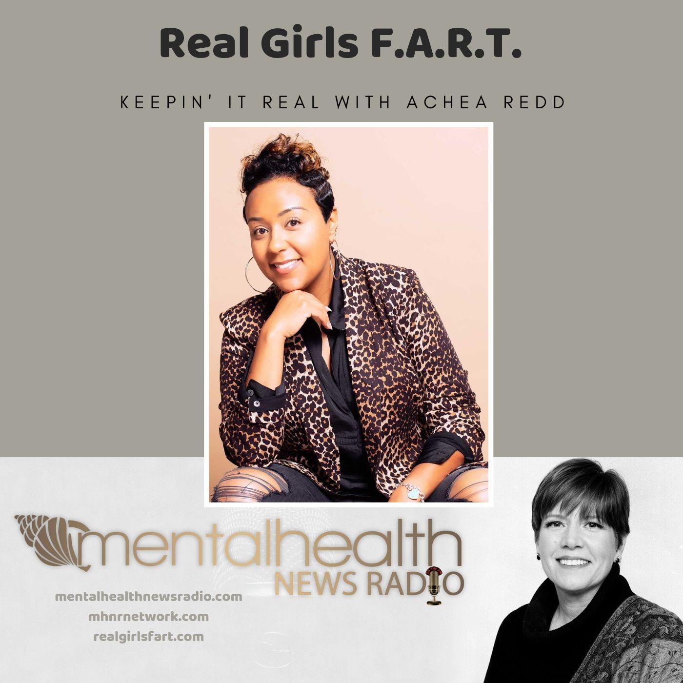 Mental Health News Radio - Real Girls F.A.R.T.: Keepin It Real with Achea Redd