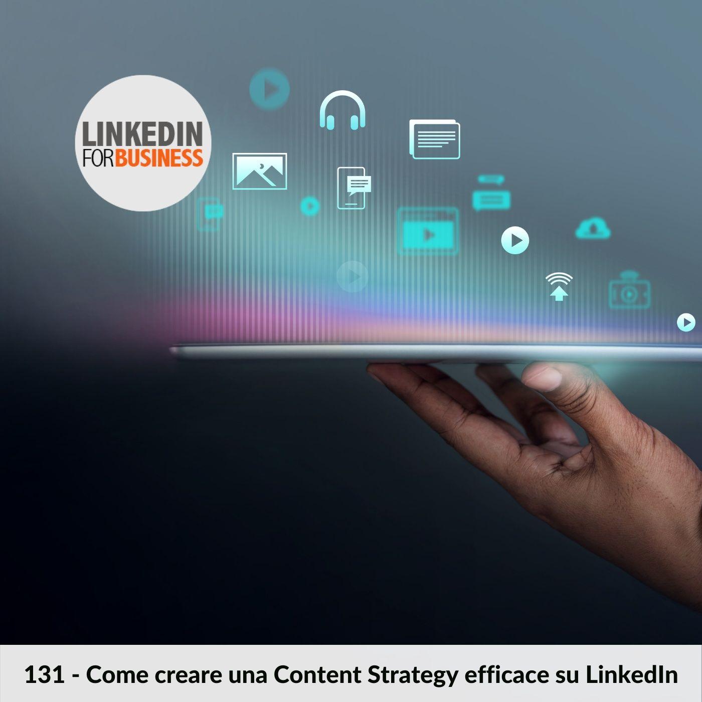131 - Come creare una Content Strategy efficace su LinkedIn