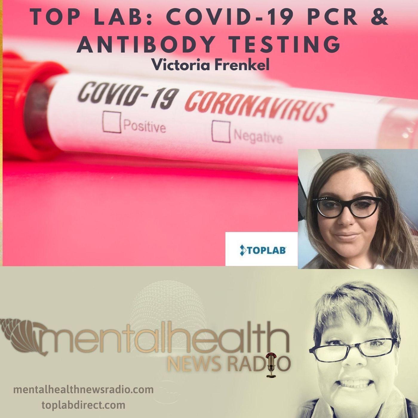 Mental Health News Radio - Top Lab: Covid-19 PCR and Antibody Testing