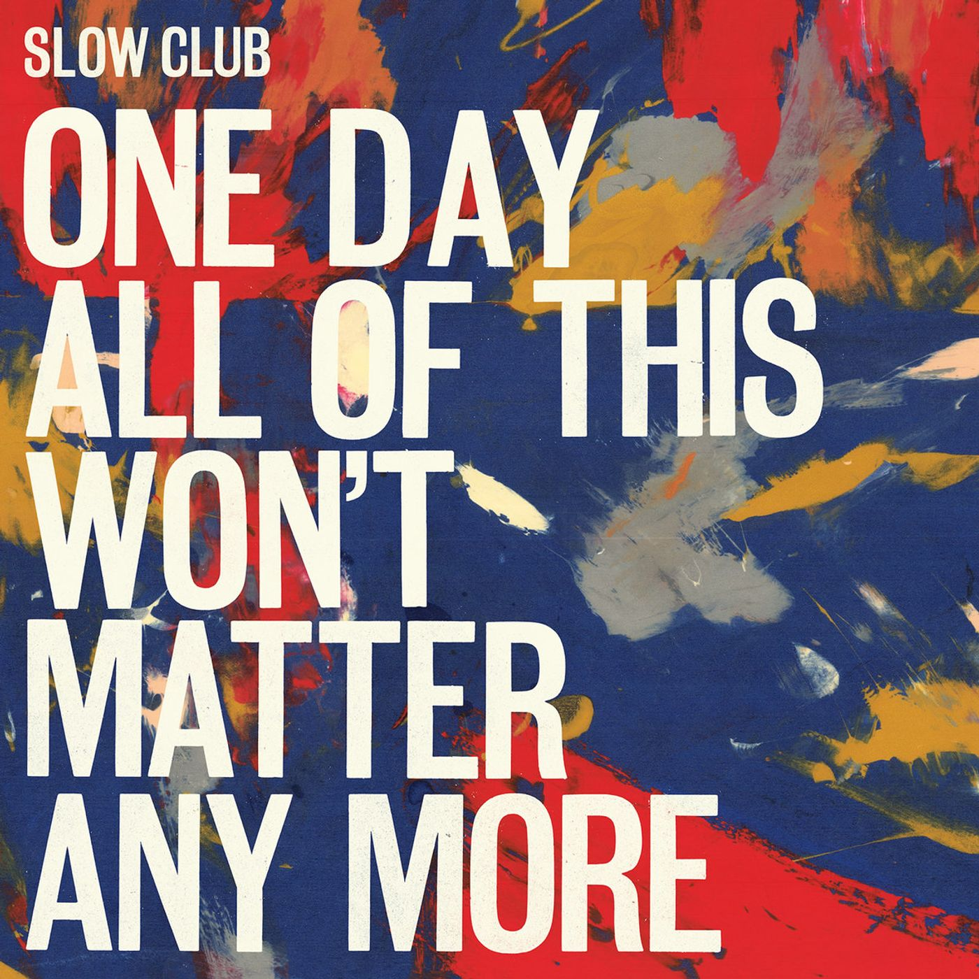 One Day All of This Won't Matter Any More: Slow Club with Helena Deakin