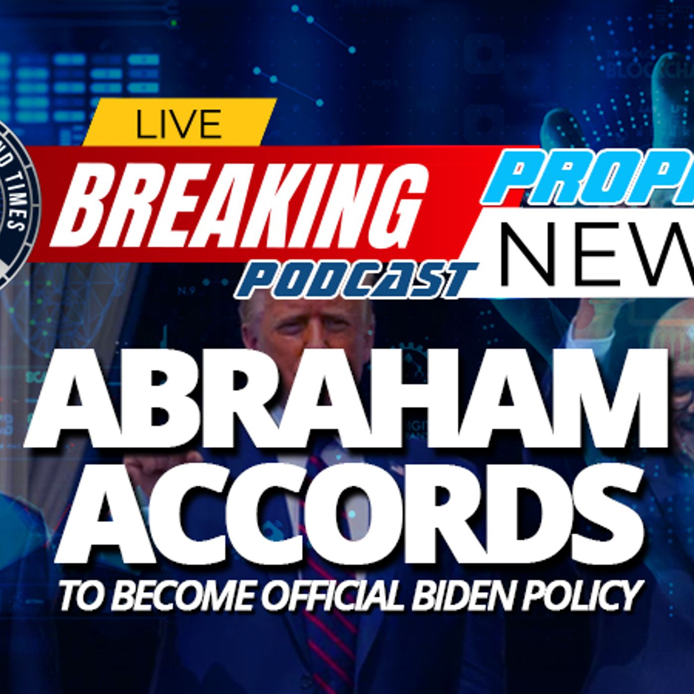 NTEB PROPHECY NEWS PODCAST: Congress Preparing 'Israel Relations Normalization Act of 2021' Bill To Expand Abraham Accords Peace Treaty