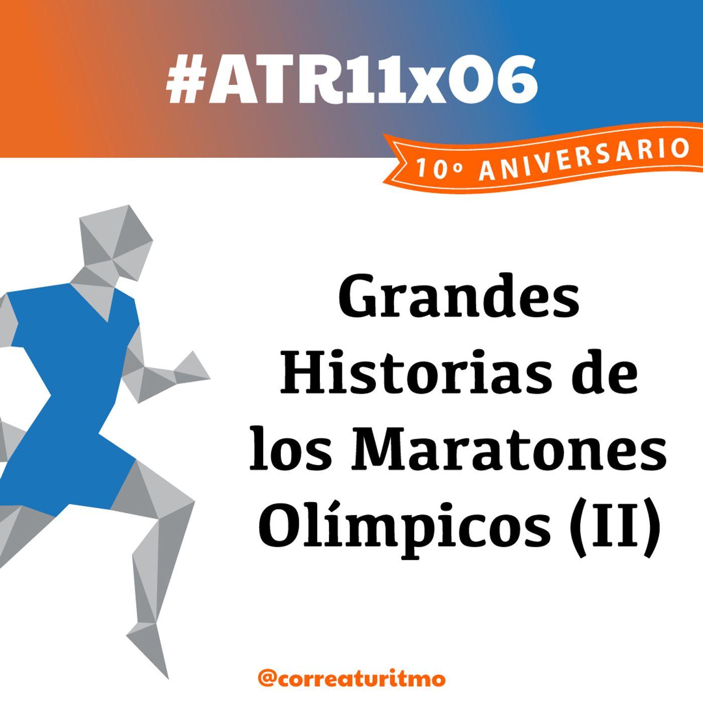ATR 11x06 - Grandes Historias de los Maratones Olímpicos (II)