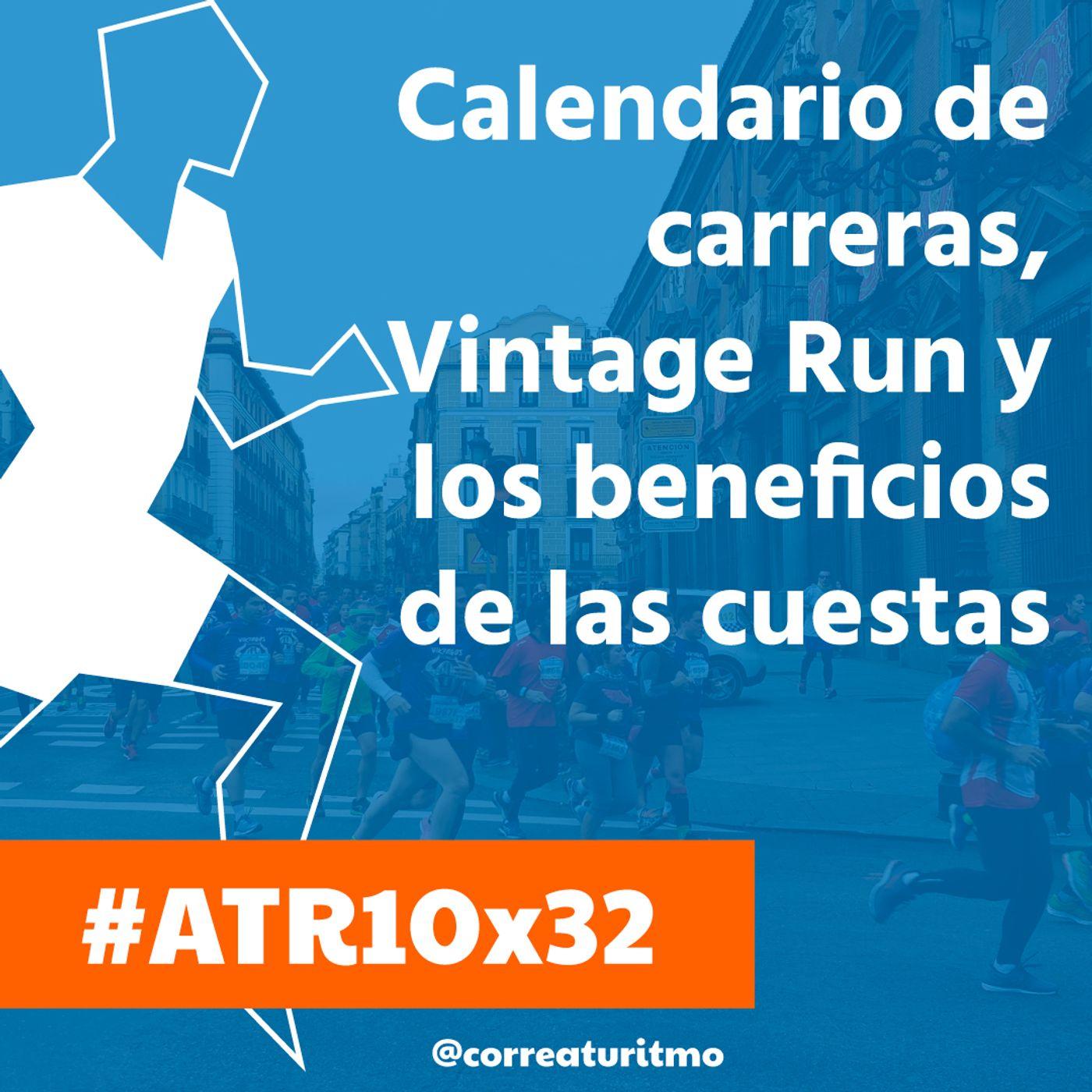 ATR 10x32 - Calendario de carreras, Vintage Run y los beneficios de las cuestas