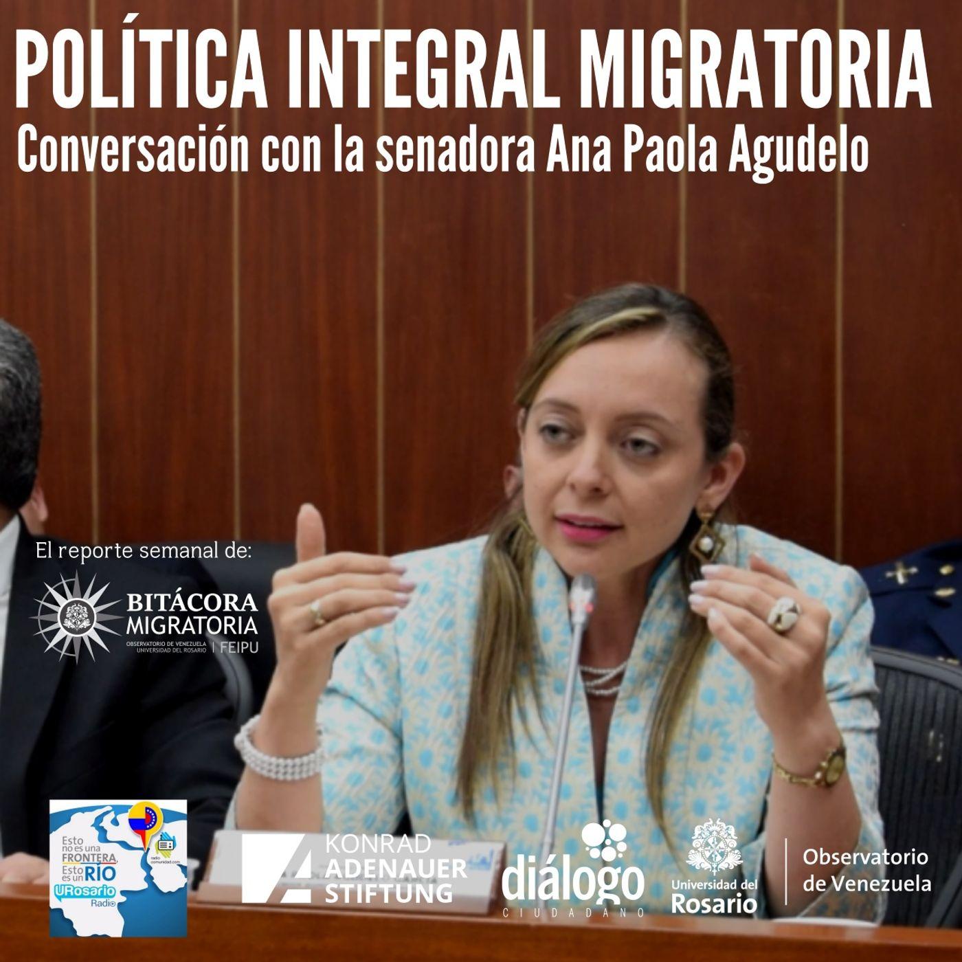 Política integral migratoria, conversación con la senadora Ana Paola Agudelo