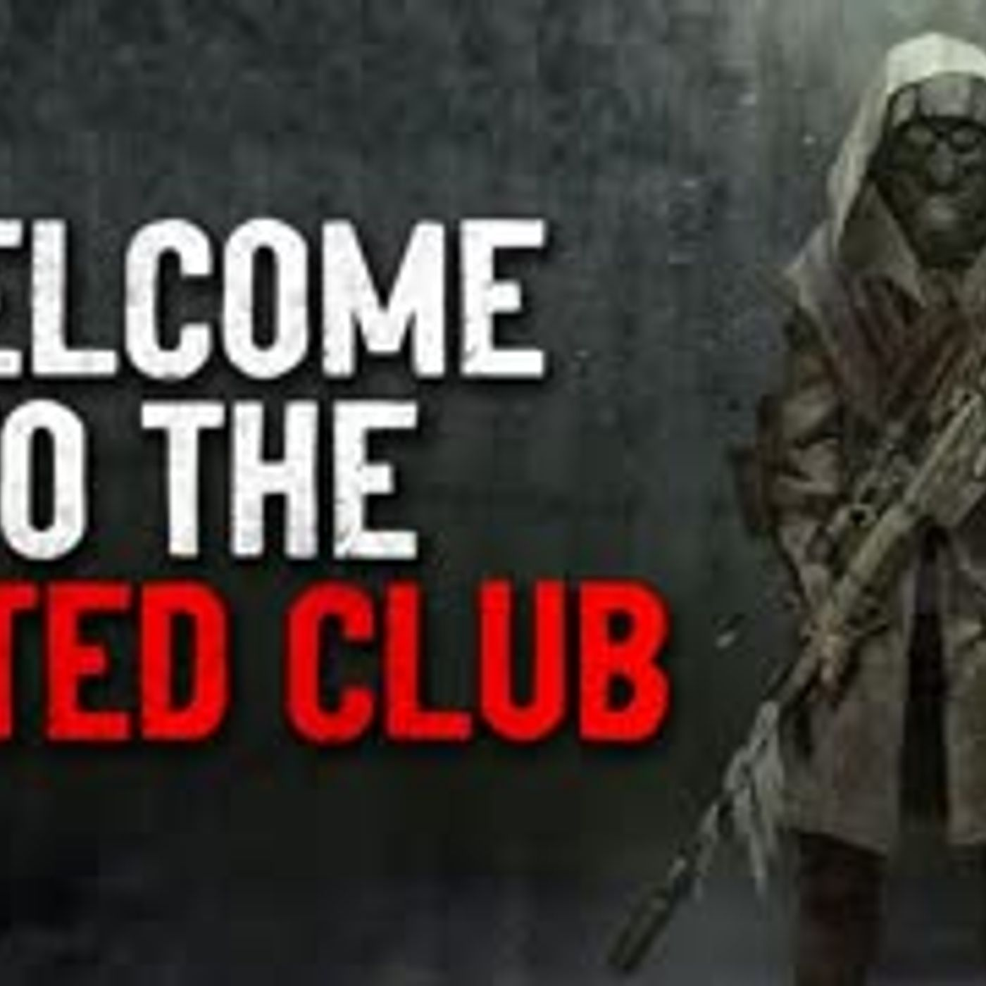 Welcome to the Hunted Club  Creepypasta