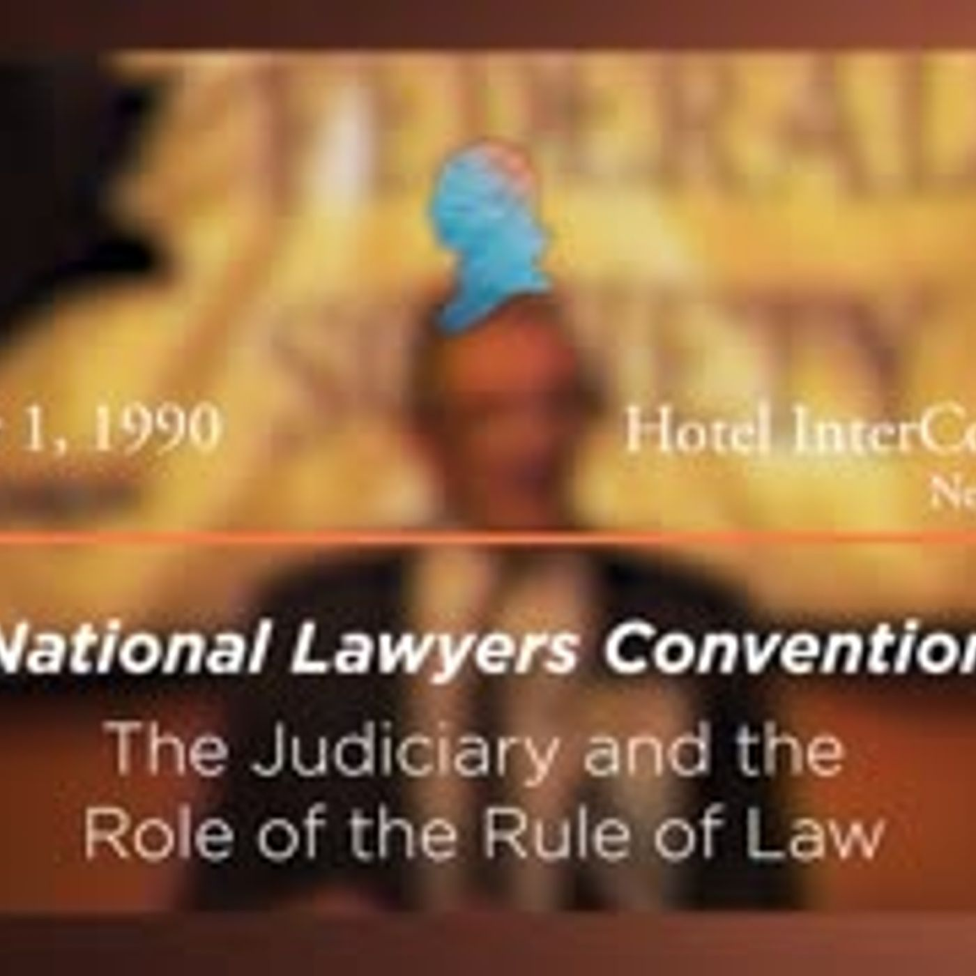 The Judiciary and the Role of the Rule of Law [Archive Collection]