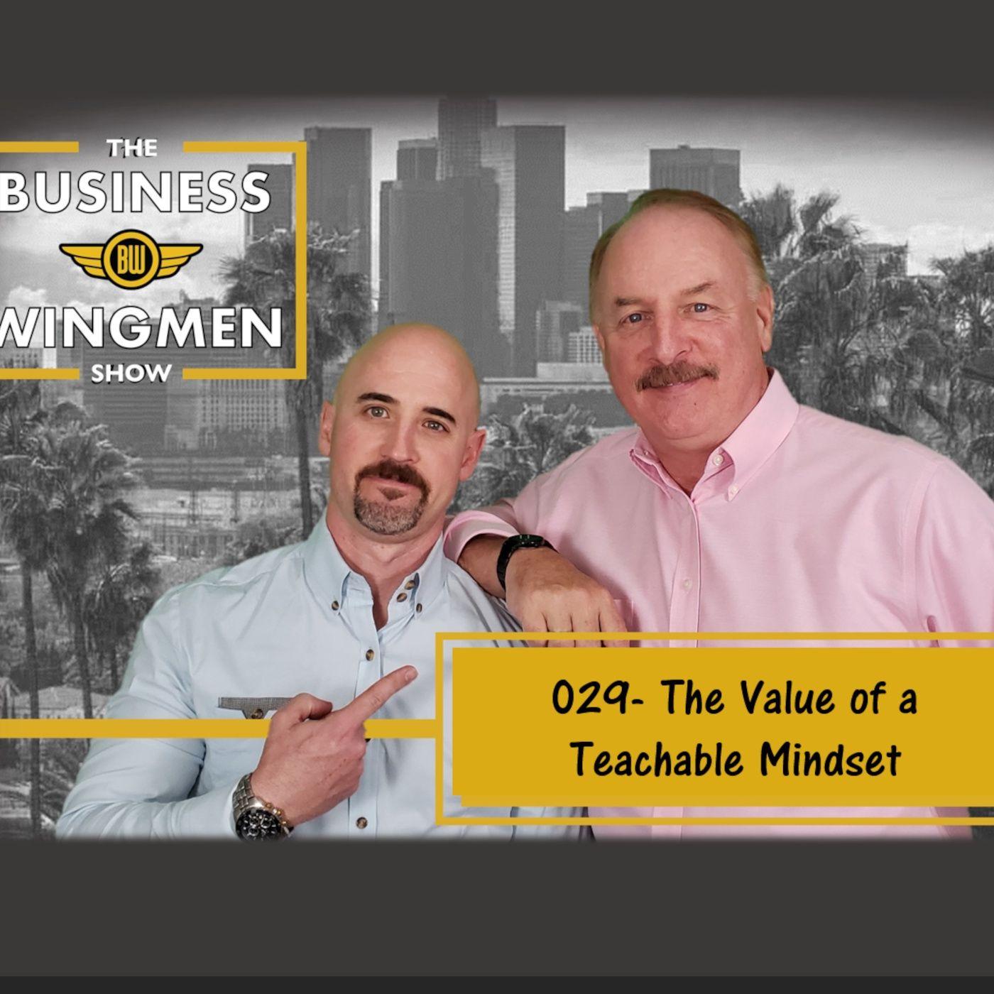 029- The Value of a Teachable Mindset