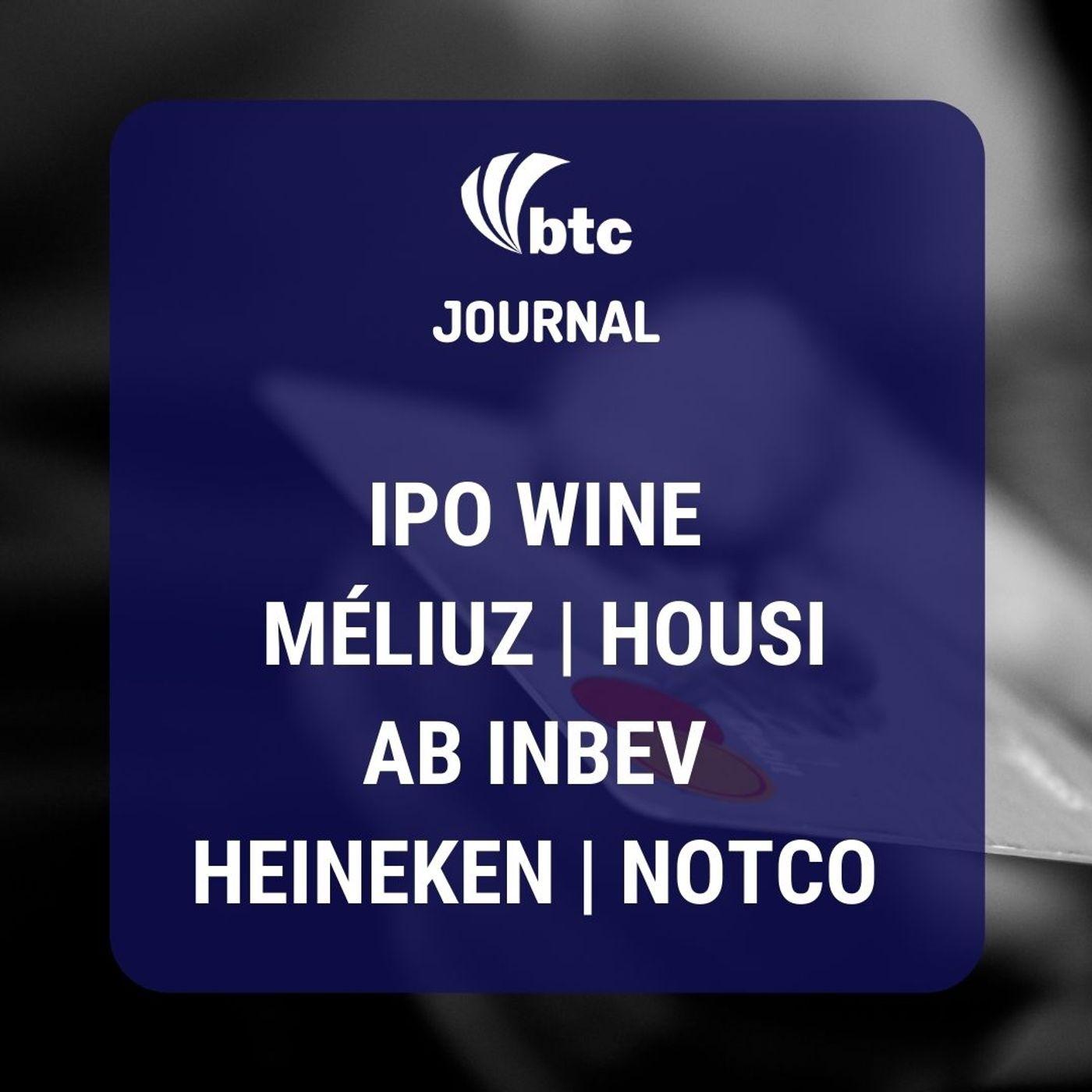 IPO Wine, Méliuz, Housi, AB Inbev, Heineken, NotCo, e LVMH vs Tiffany | BTC Journal 10/09/20