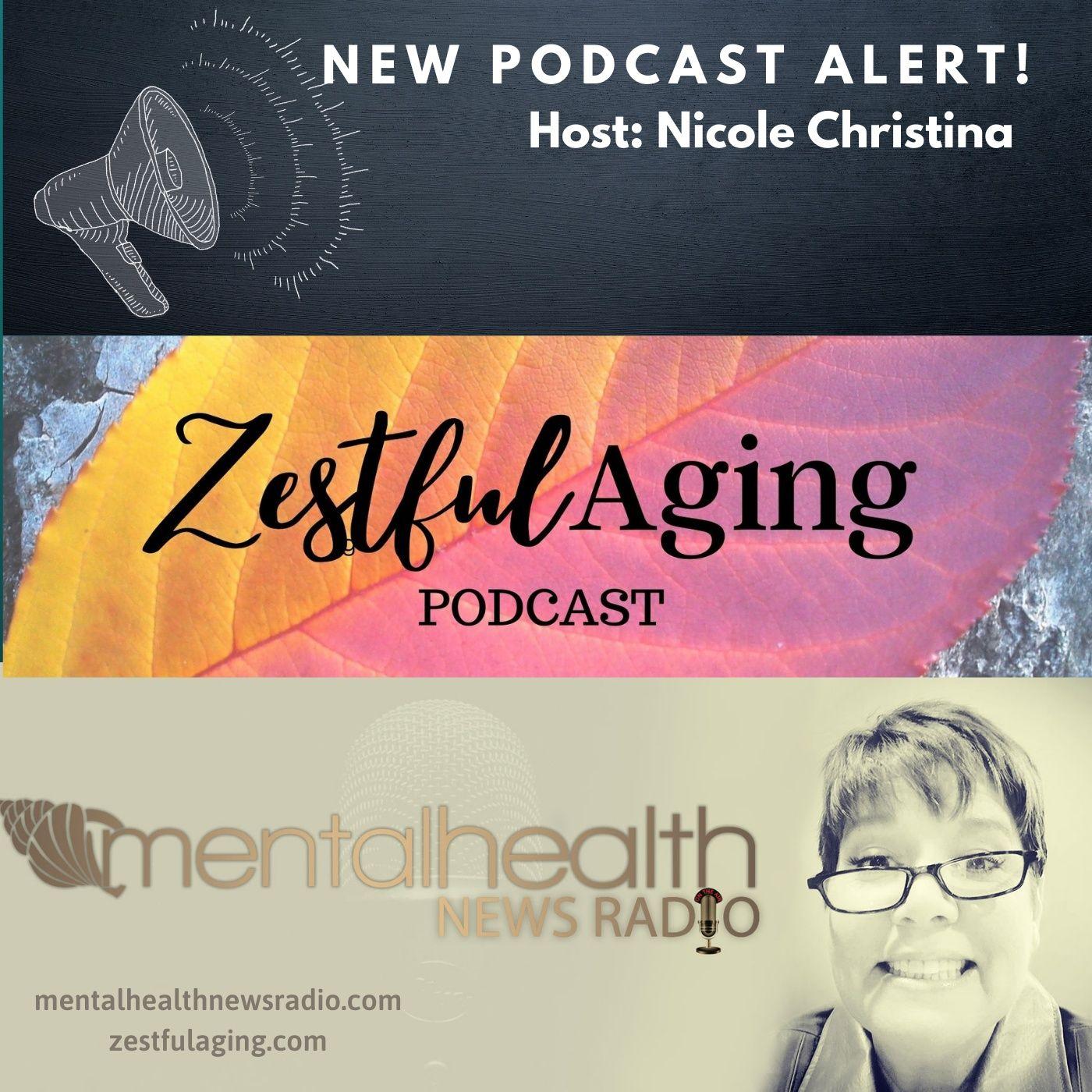Mental Health News Radio - Zestful Aging and Mental Health
