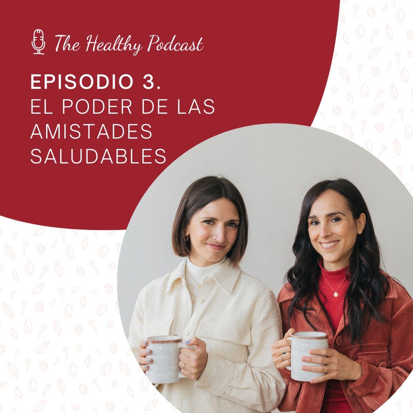 Episodio 3. El poder de las amistades saludables