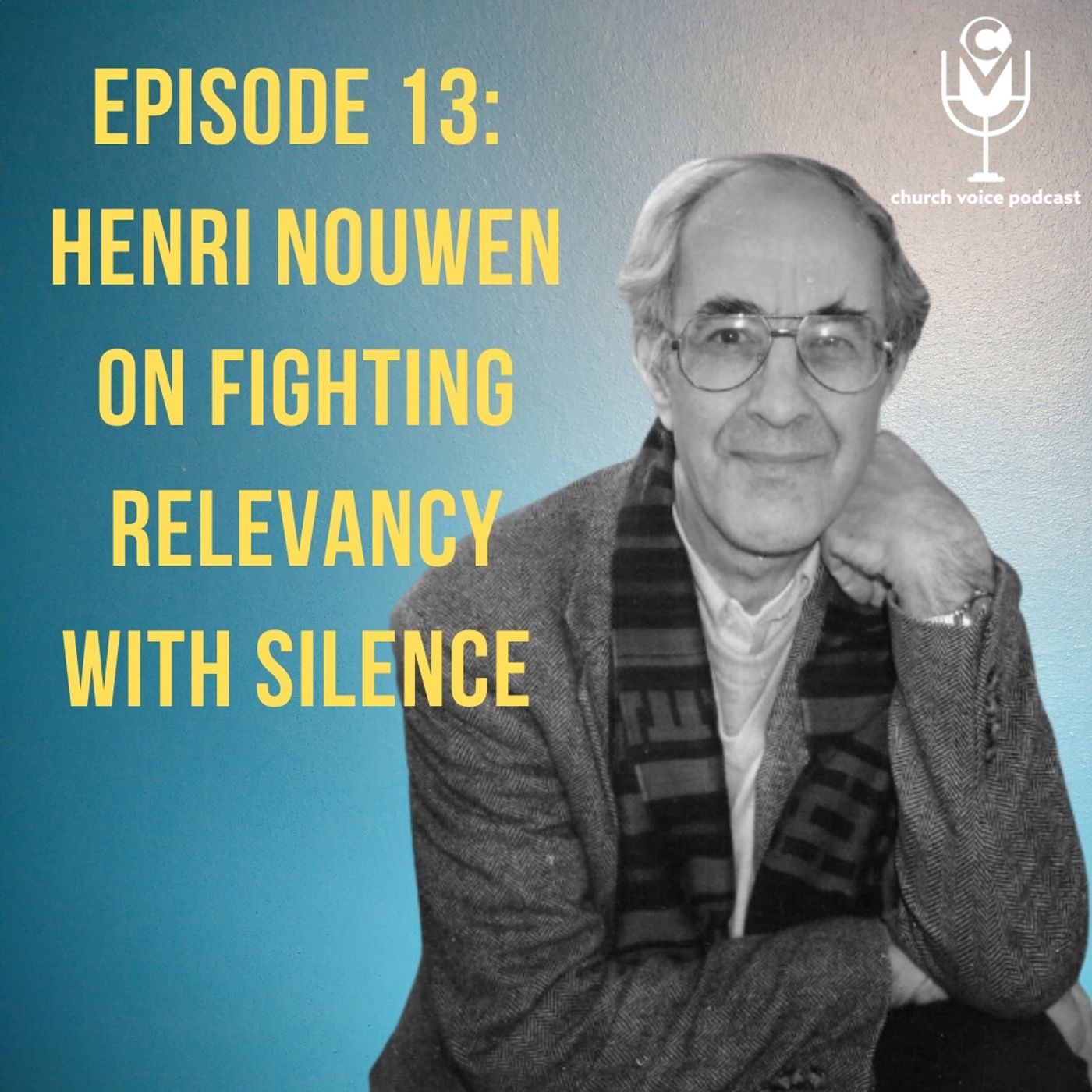 EP13 - Henri Nouwen on Fighting Relevancy with Silence!