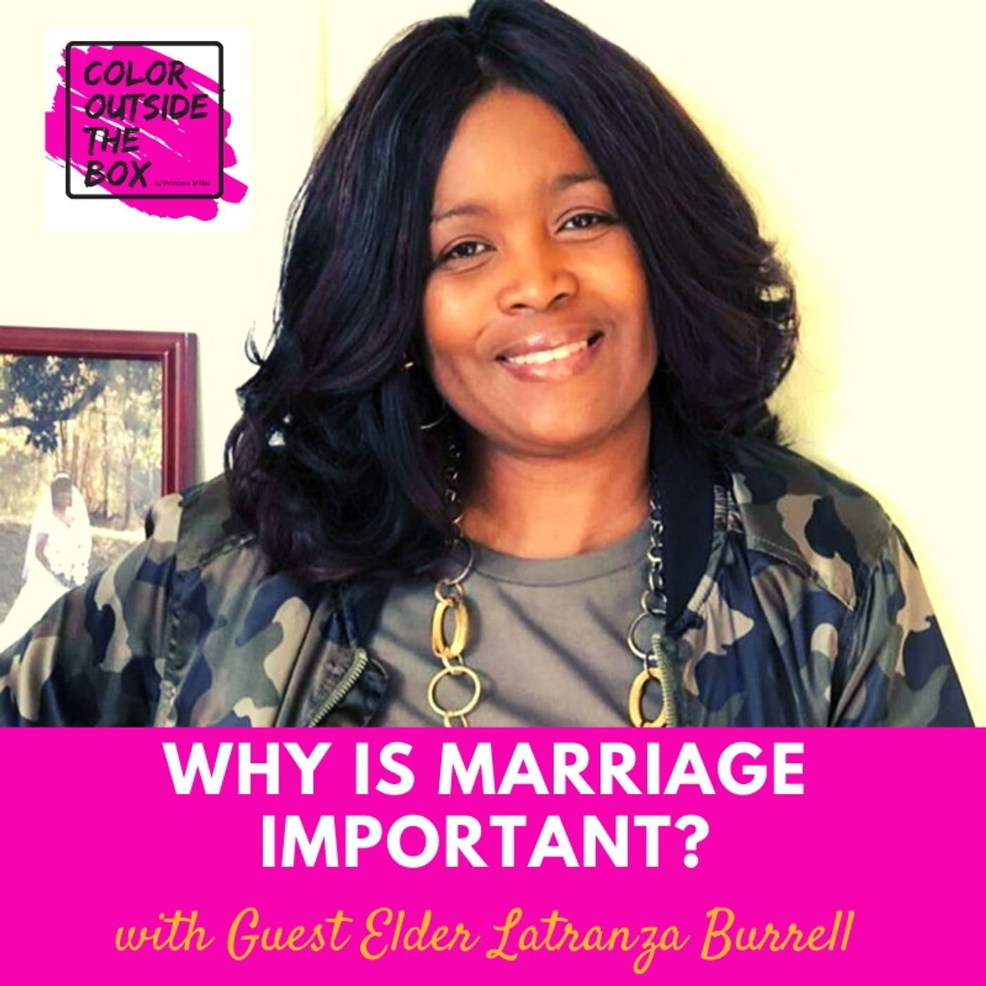 Why is Marriage Important with Elder Latranza Burrell