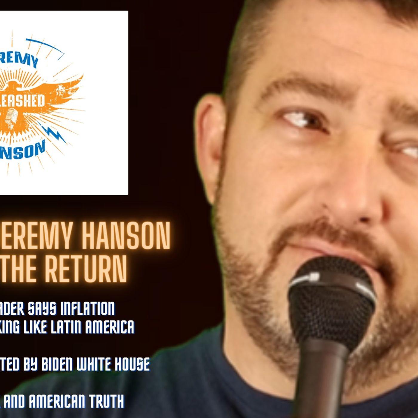 Unleashed Jeremy Hanson 7 12 21 the return!!