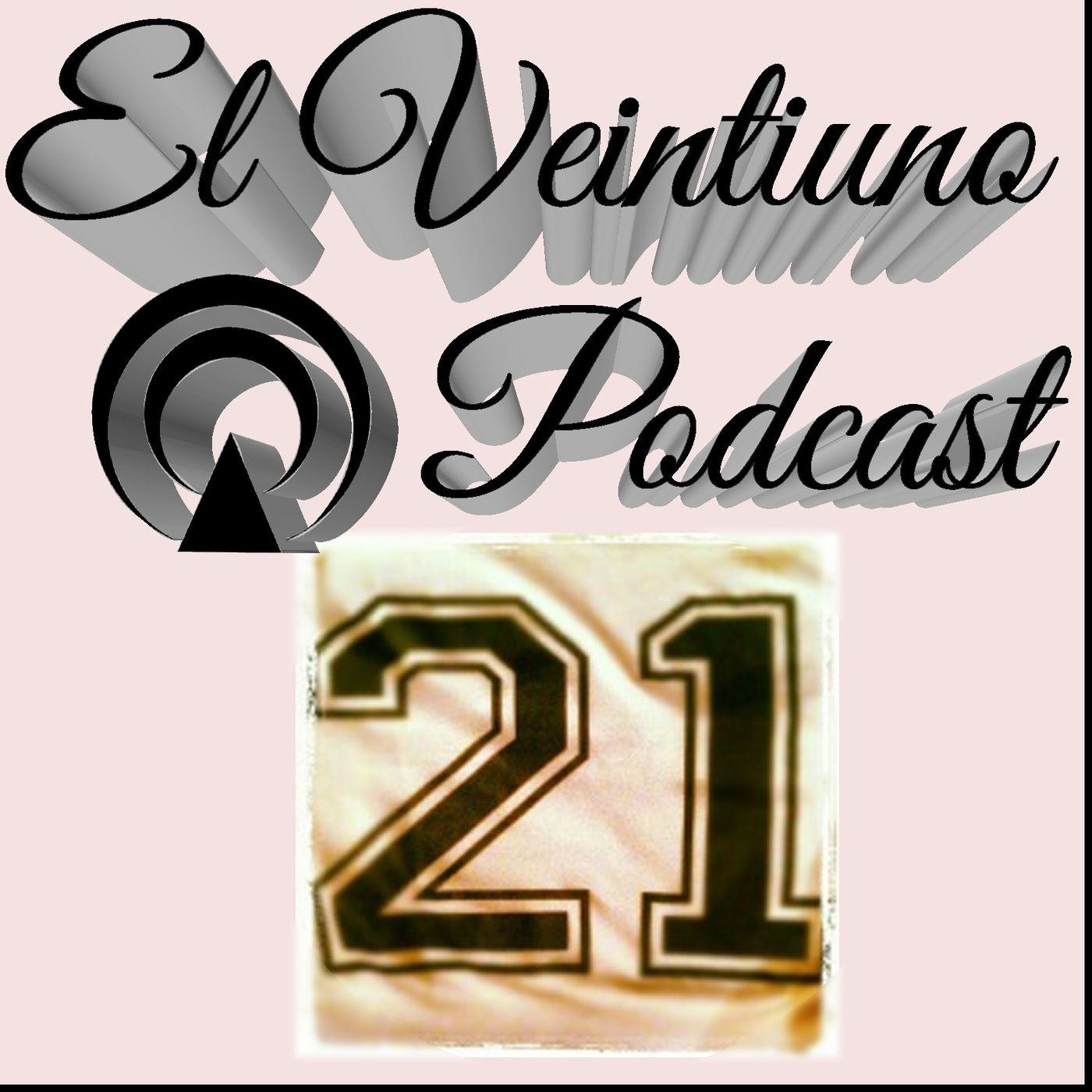 ElVeintiunoPodcast