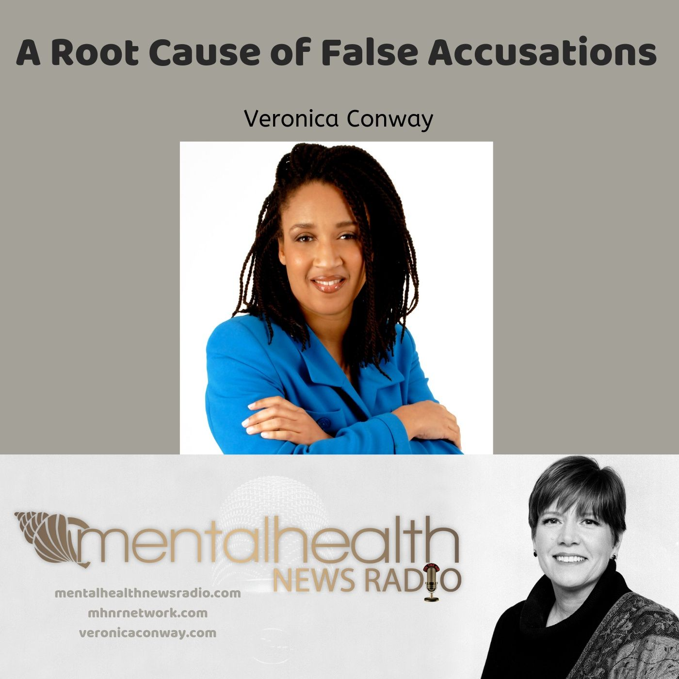 Mental Health News Radio - A Root Cause of False Accusations with Veronica Conway