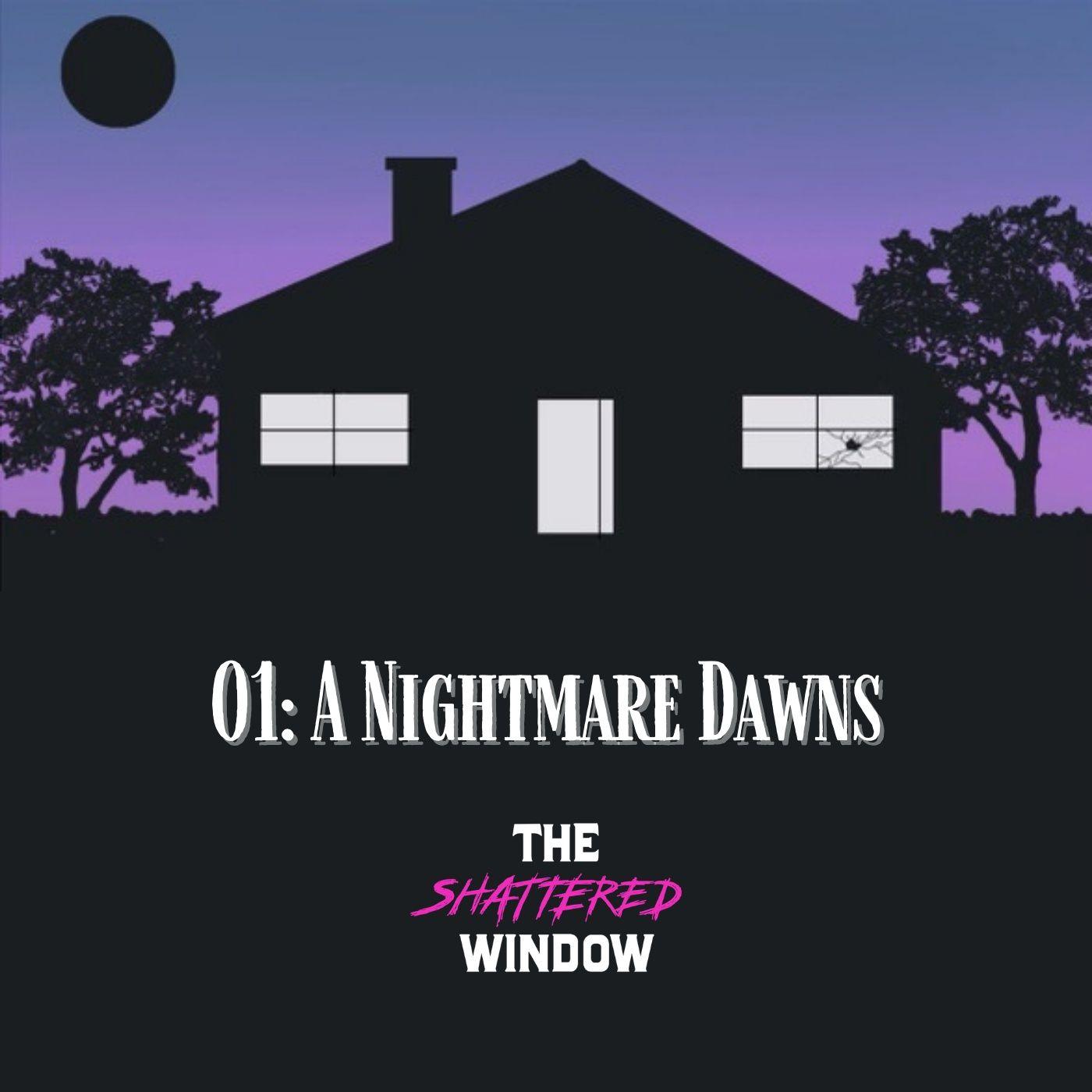 01: A Nightmare Dawns