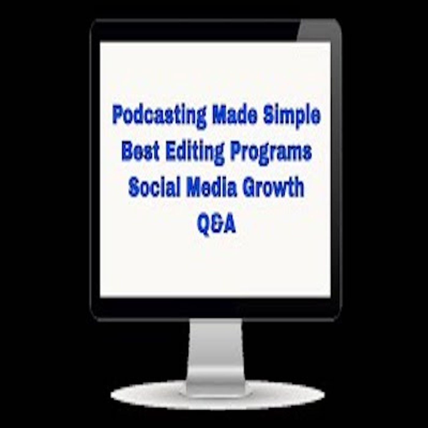 PMS: Best Editing Programs, Social Media Growth, Q&A