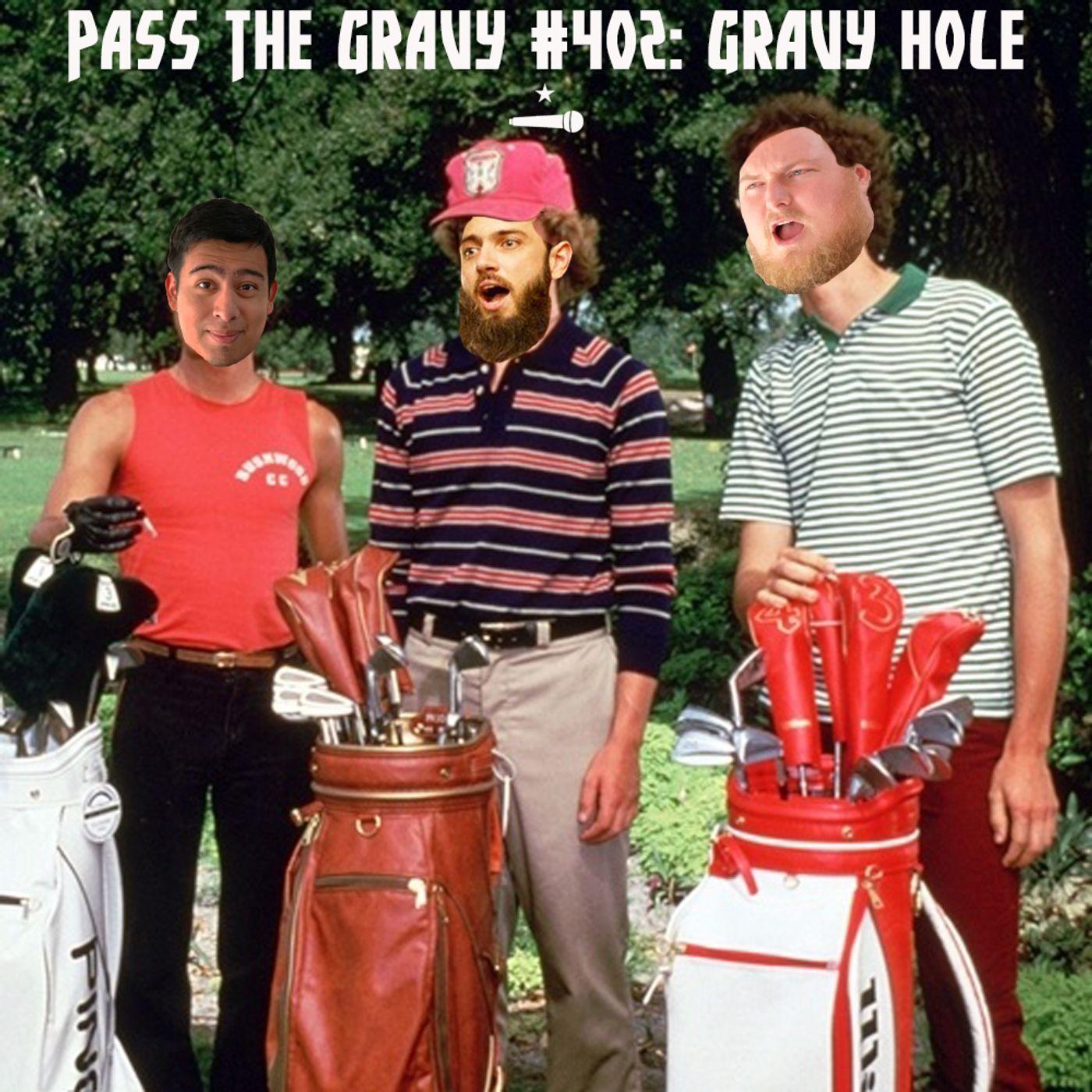 Pass The Gravy #402: Gravy Hole