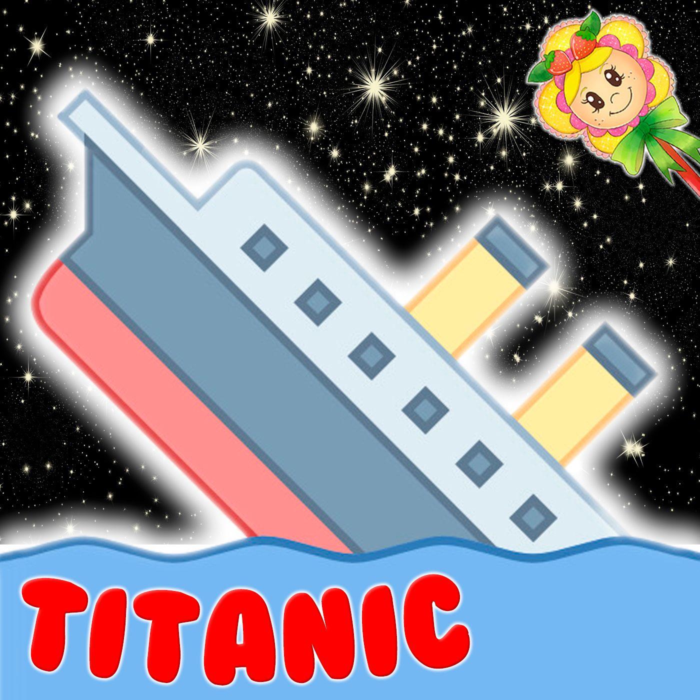 122. Titanic. Cuento infantil de Hada de Fresa sobre el famoso barco, pero con un original final