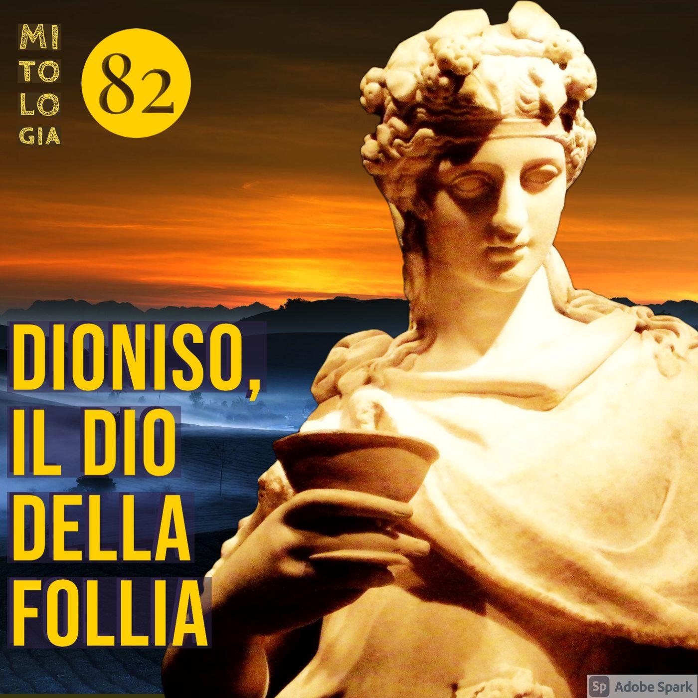 Dioniso, dio dell'ebbrezza e della follia