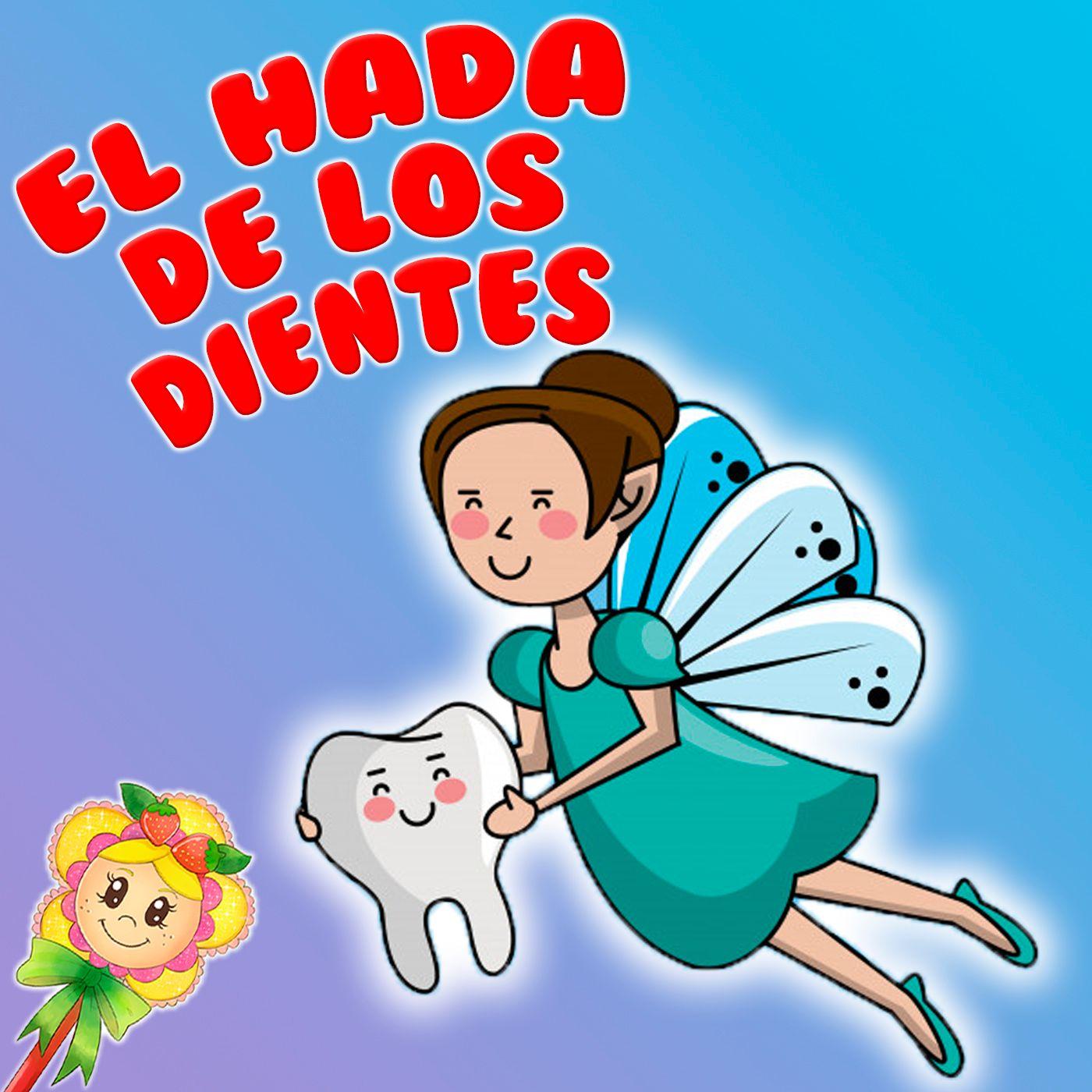 118. El hada de los dientes. Cuento infantil de Hada de Fresa sobre el ratoncito Pérez y el hada de los dientes. Cuento para dormir