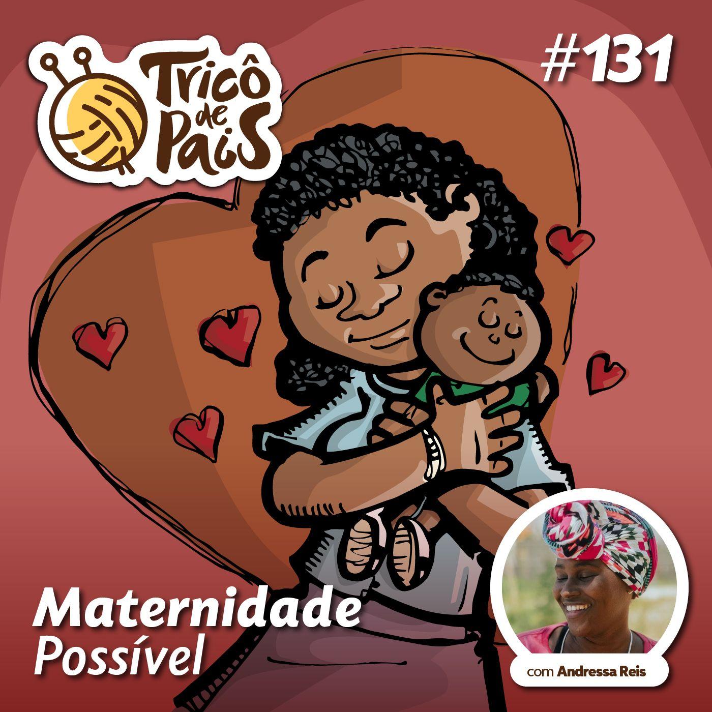 #131 - Maternidade Possível