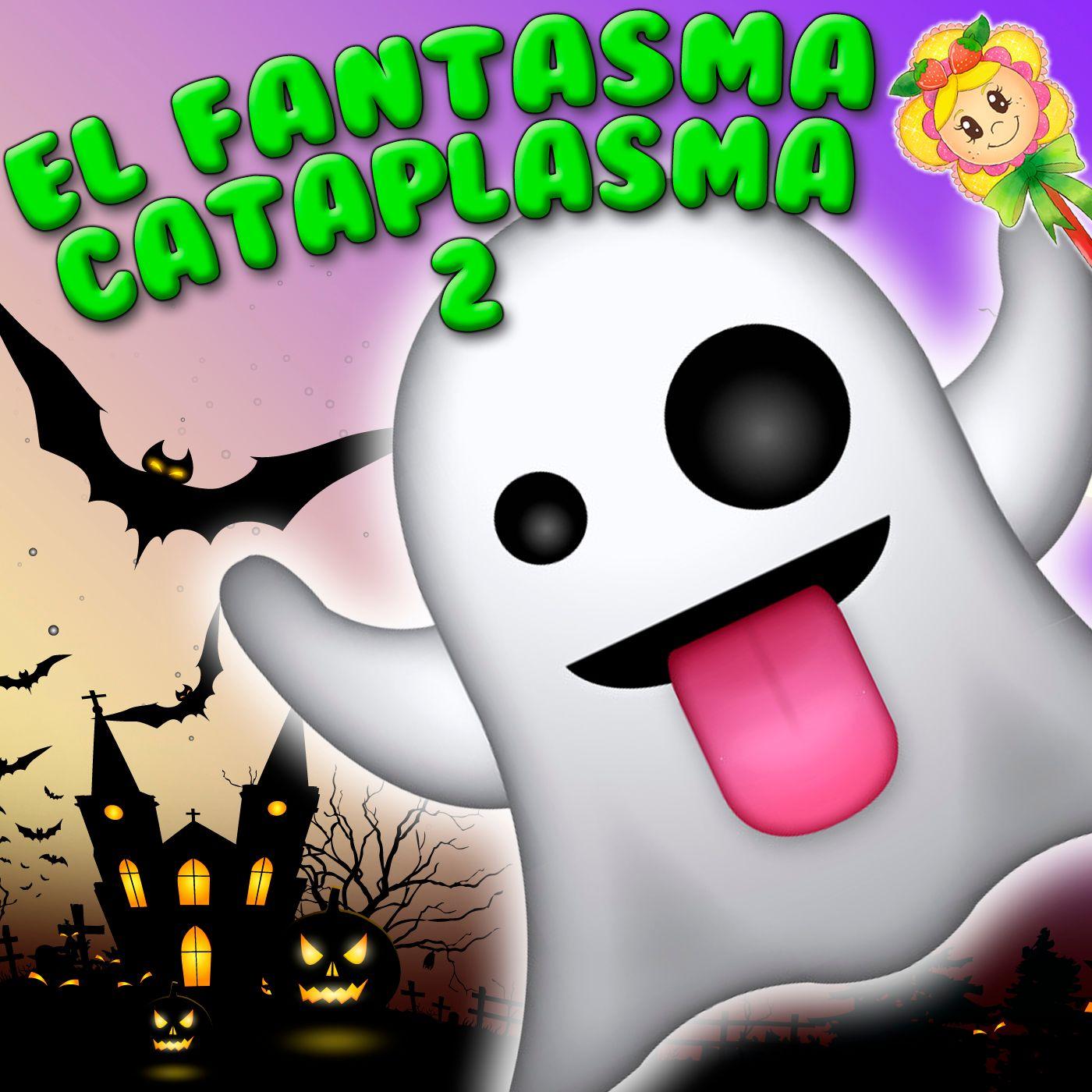 74. El fantasma Cataplasma. El fantasma que tenia miedo de las brujas. Cuento infantil de Hada de Fresa para Halloween