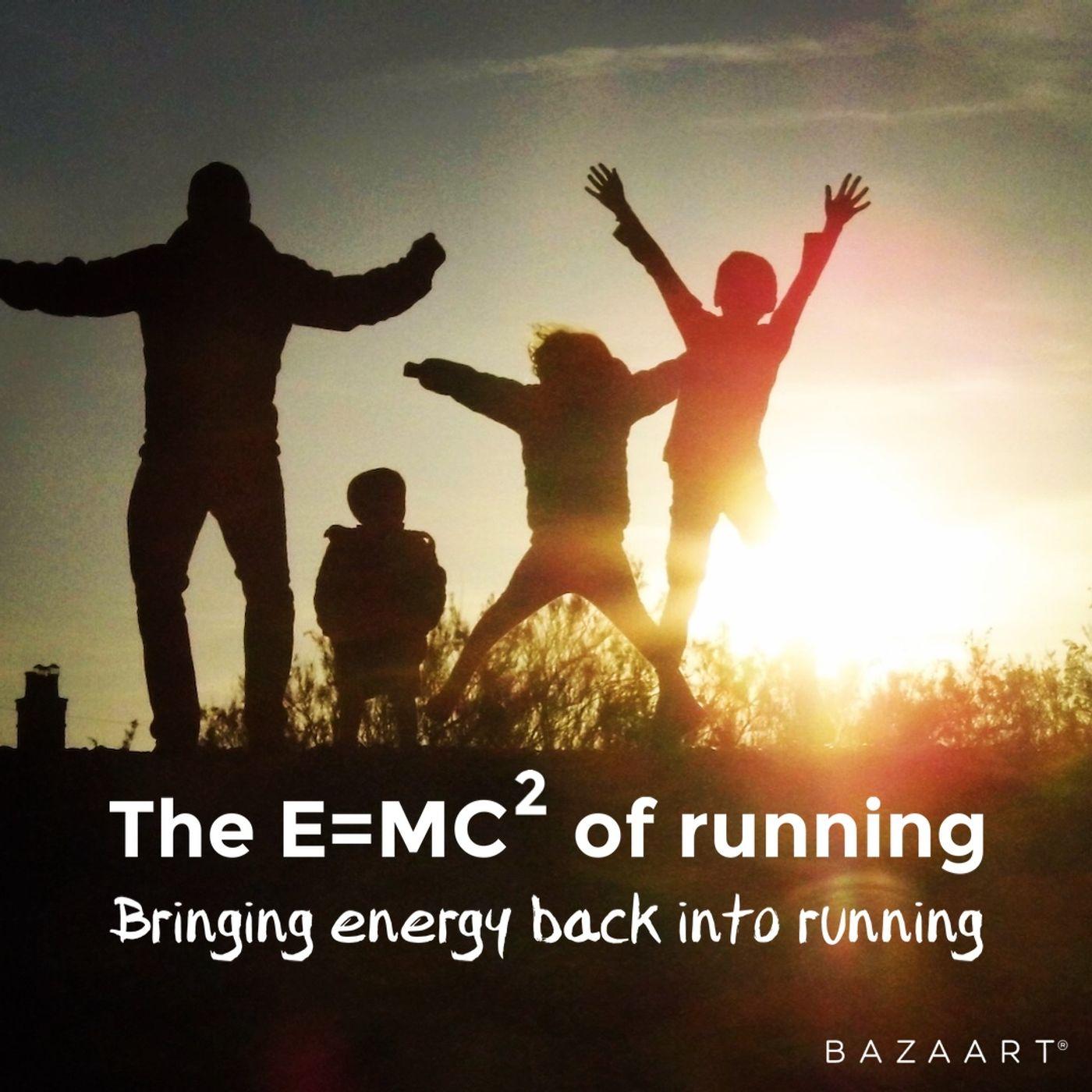 The E=MC2 of running