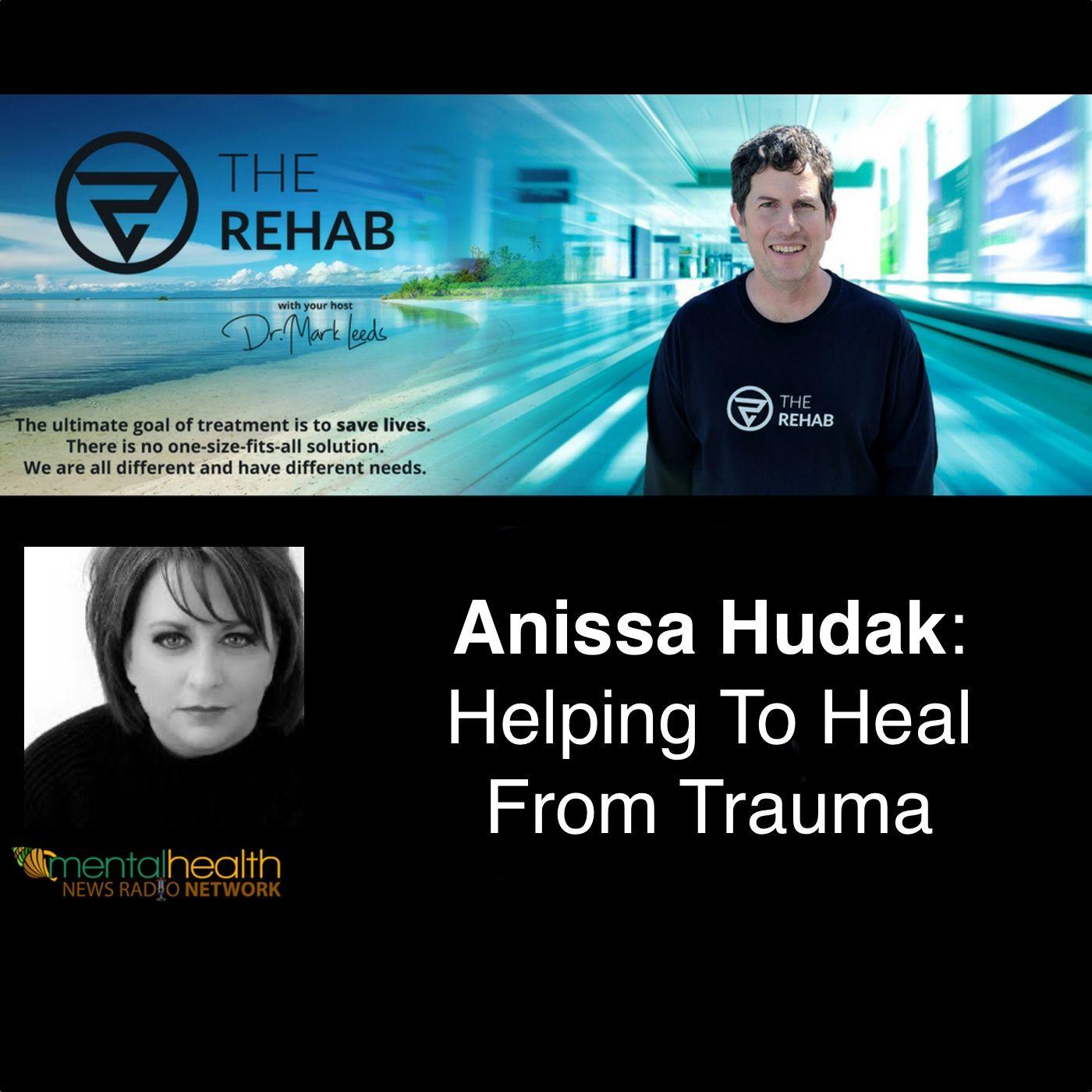 Anissa Hudak: Helping To Heal From Trauma