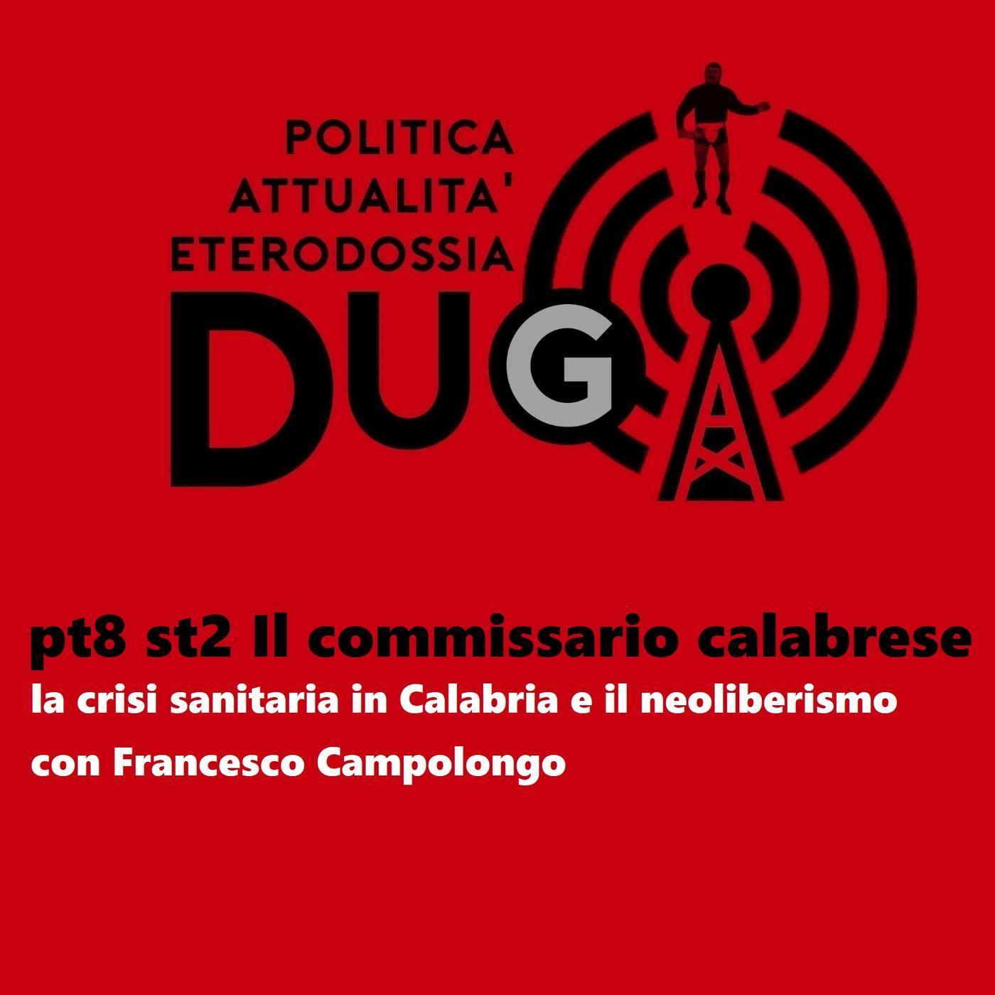 pt8 st2 Il commissario calabrese_ la crisi sanitaria in Calabria e il neoliberismo, con Francesco Campolongo