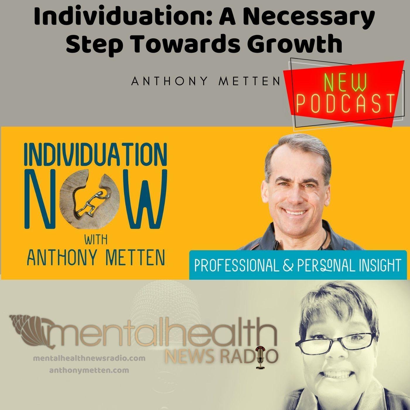 Mental Health News Radio - Individuation: A Necessary Step Towards Growth