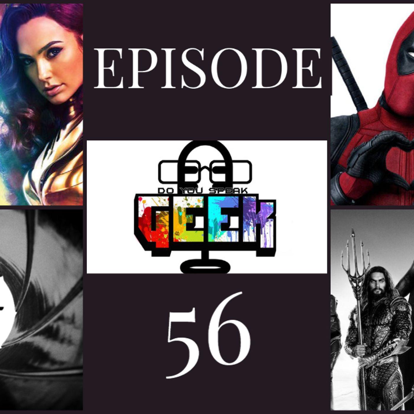 Episode 56 (Wonder Woman 1984, Black Lightning, Deadpool 3, Project 007, and more)