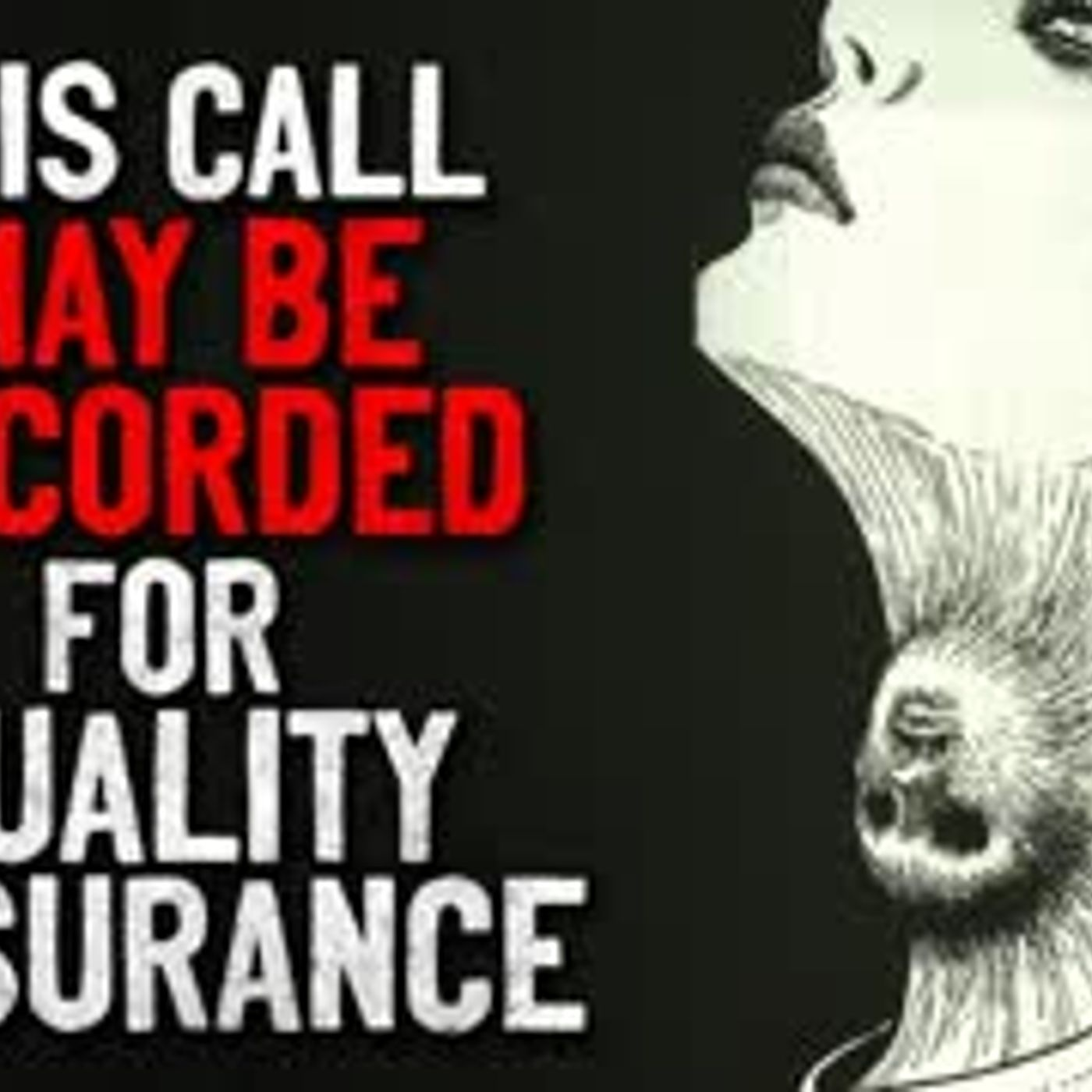 """This call may be recorded for quality assurance"" Creepypasta"