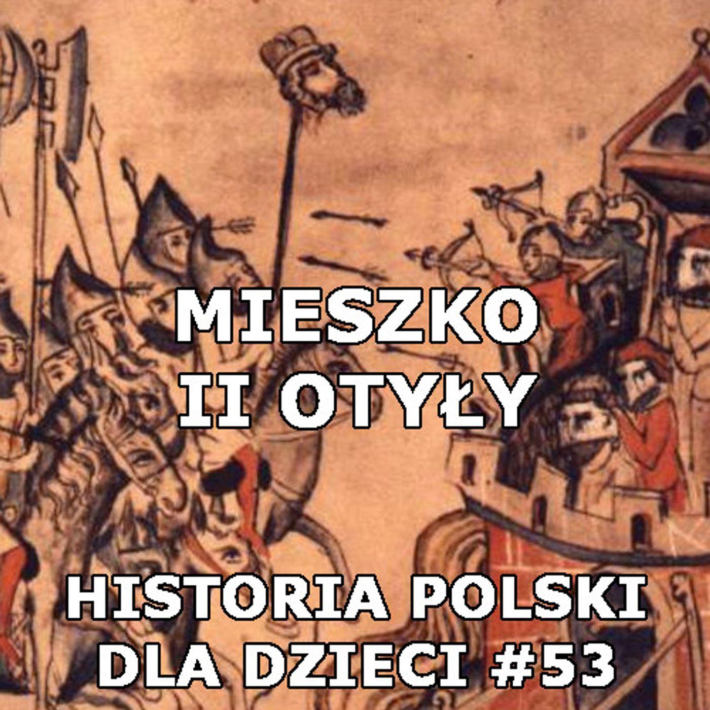 53 - Mieszko II Otyły