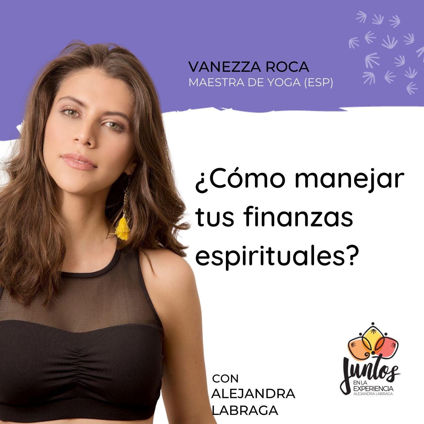 Ep. 083 - Cómo manejar tus finanzas espirituales con Vanezza Roca
