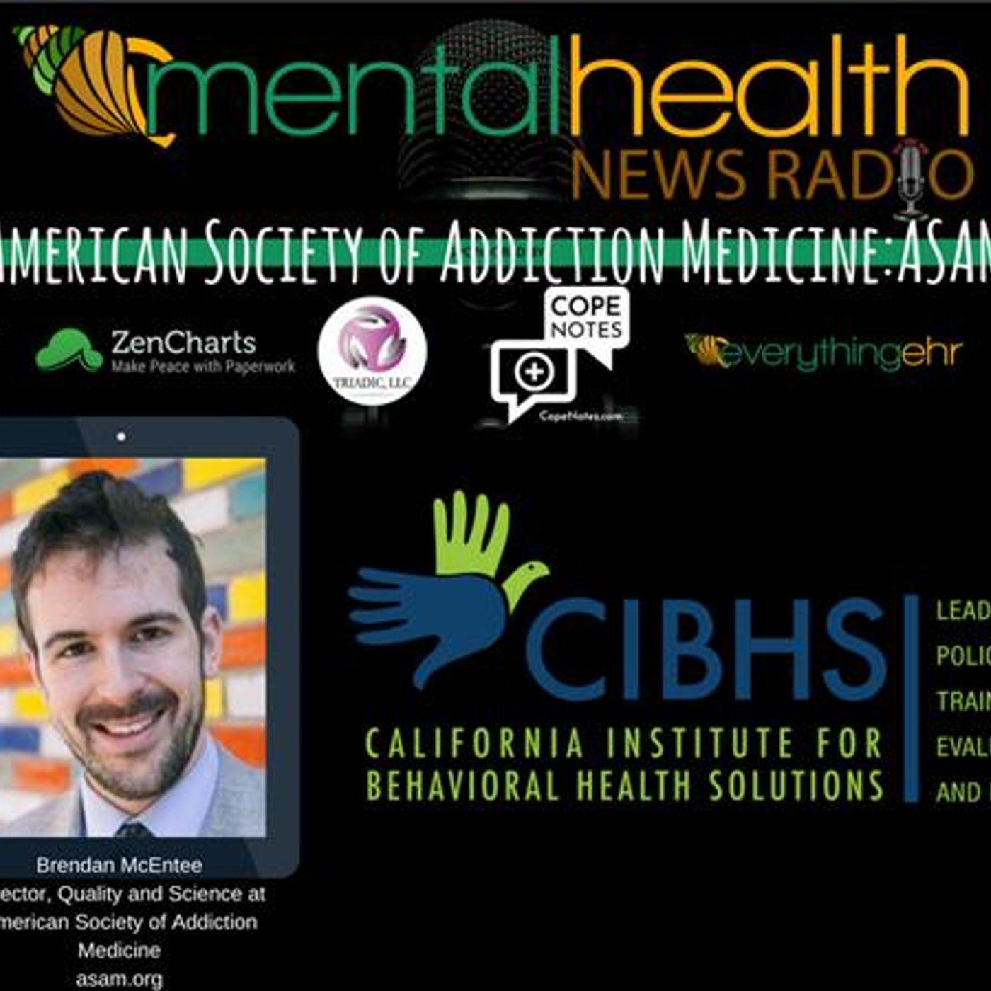 Mental Health News Radio - American Society of Addiction Medicine: ASAM with Brendan McEntee